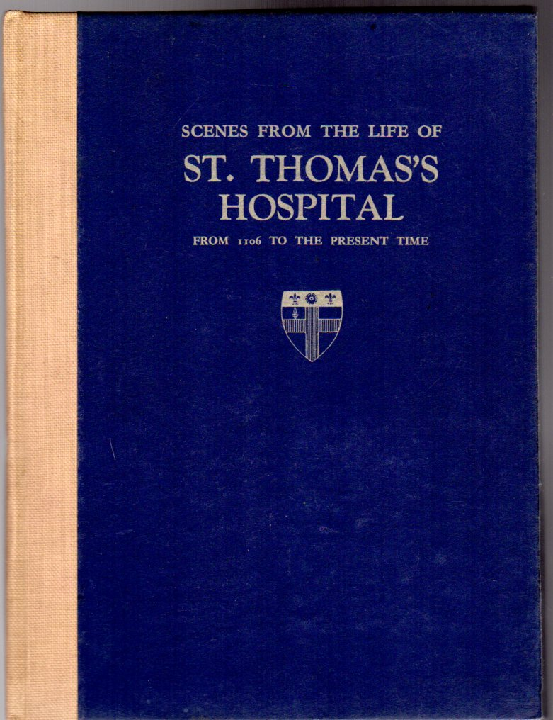 Image for Scenes From The Life Of St. Thomas's Hospital - From 1106 To The Present Time