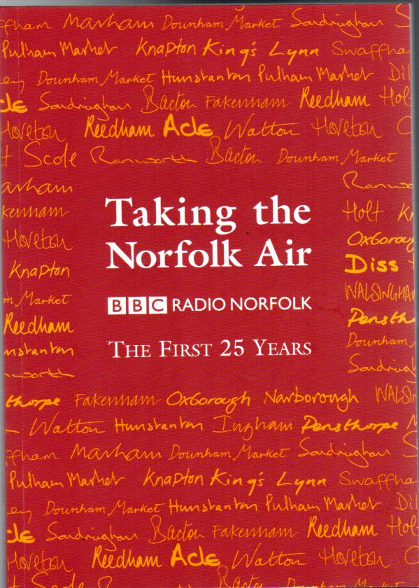 Image for Taking the Norfolk Air: BBC Radio Norfolk, the First 25 Years
