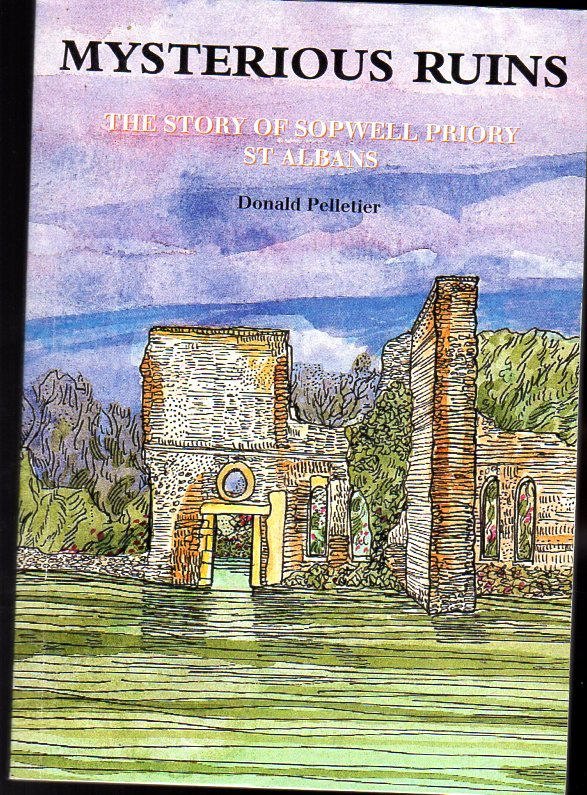Image for Mysterious Ruins : The Story of Sopwell Priory, St.Albans