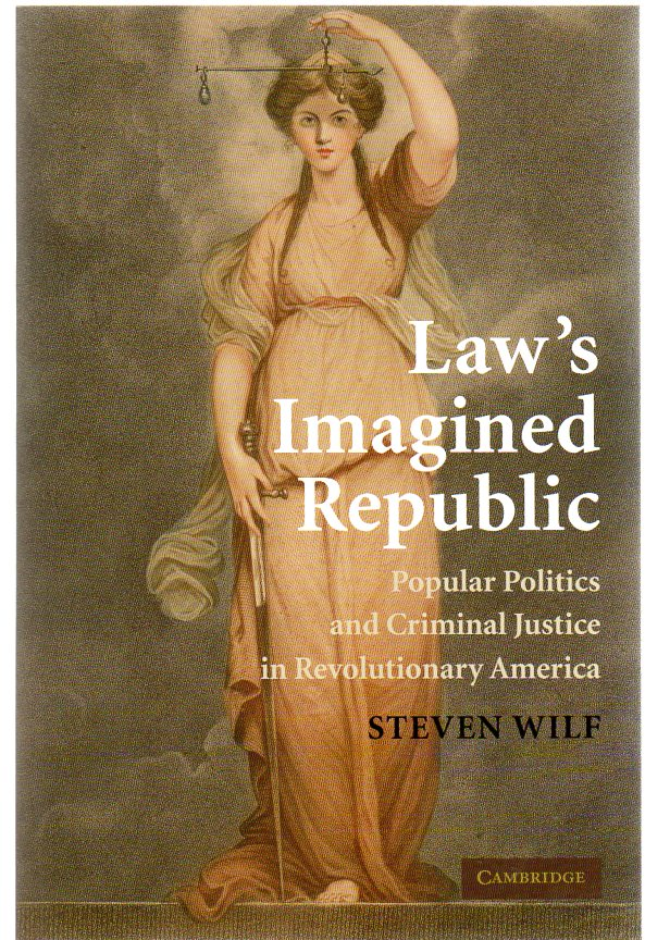 Image for Law's Imagined Republic : Popular Politics and Criminal Justice in Revolutionary America