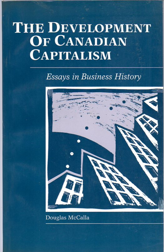 Image for The Development of Canadian Capitalism: Essays in Business History (New Canadian Readings)
