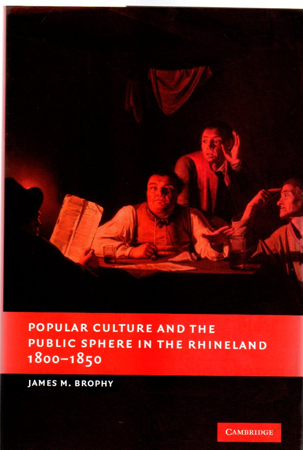 Image for Popular Culture and the Public Sphere in the Rhineland, 1800-1850