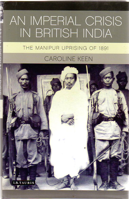 Image for An Imperial Crisis in British India: The Manipur Uprising of 1891