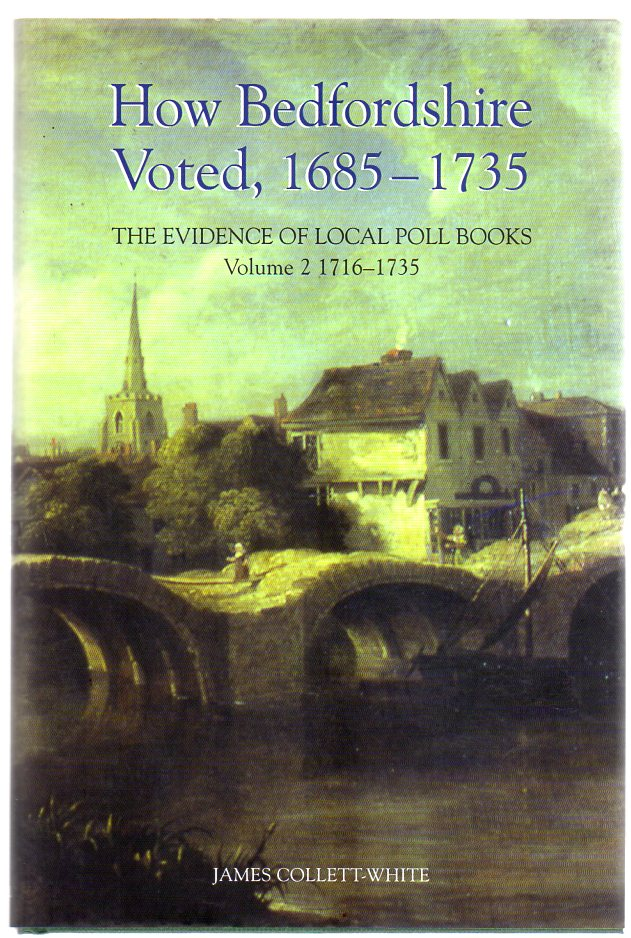 Image for How Bedfordshire Voted, 1685-1735 : The Evidence of Local Poll Books : Volume II - 1716-1735: