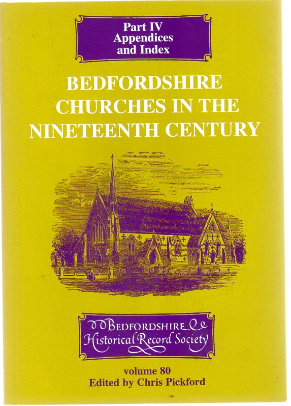 Image for Bedfordshire Churches in the Nineteenth Century : Part IV - Appendices and Index