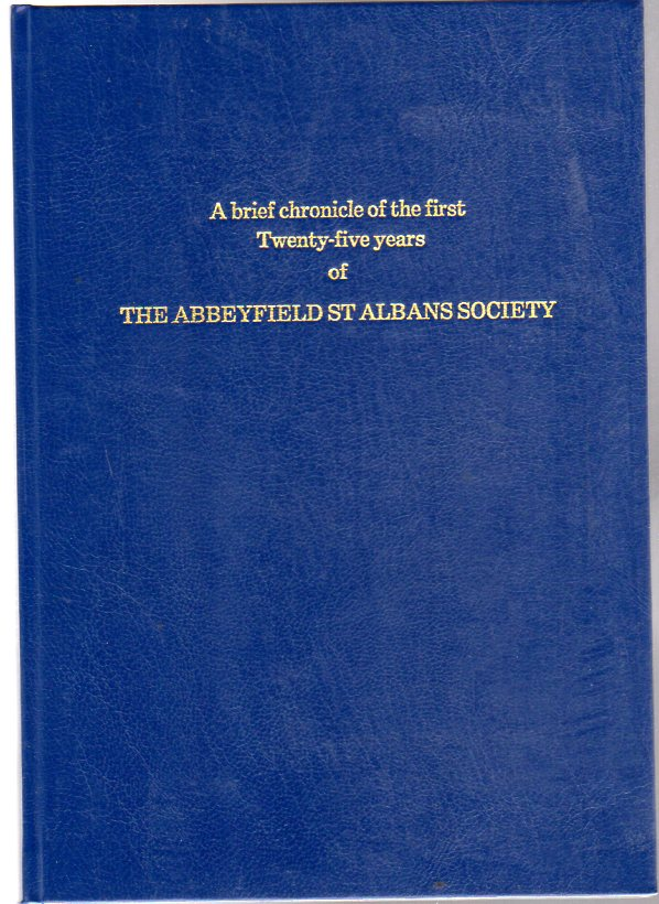 Image for A Brief Chronicle of the First Twenty-Five Years of the Abbeyfield St. Albans Society