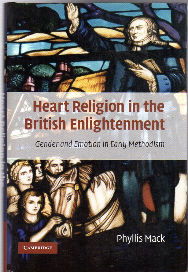 Image for Heart Religion in the British Enlightenment: Gender and Emotion in Early Methodism
