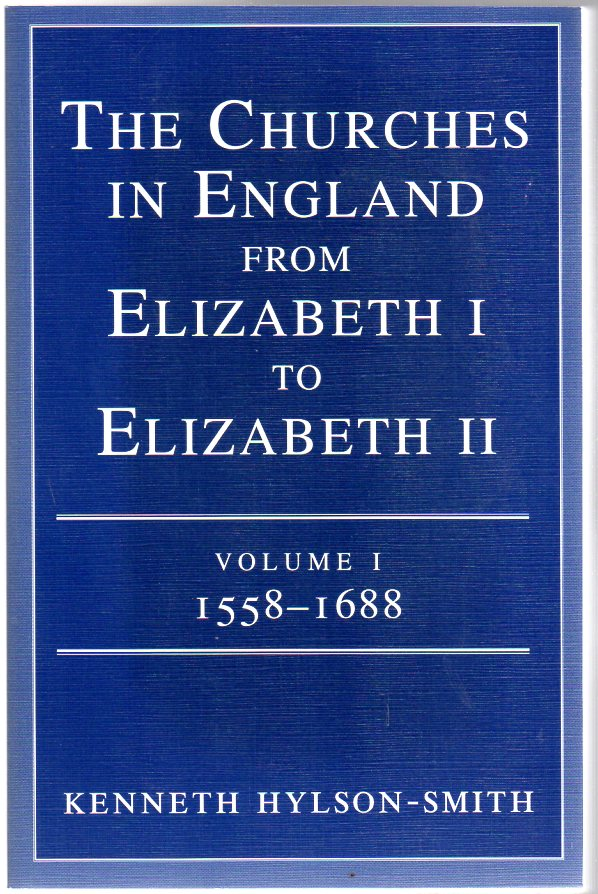 Image for The Churches in England from Elizabeth I to Elizabeth II : Volume I 1588 - 1688