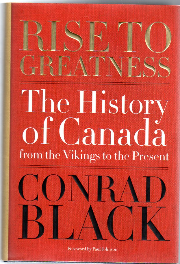 Image for Rise To Greatness : The History of Canada from the Vikings to the Present