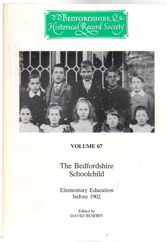 Image for The Bedfordshire Schoolchild : Elementary Education before 1902