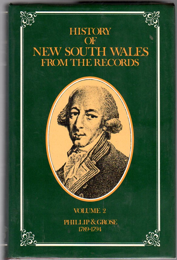 Image for History of New South Wales from the Records : Volume 2 - Phillip & Grose 1789-1794
