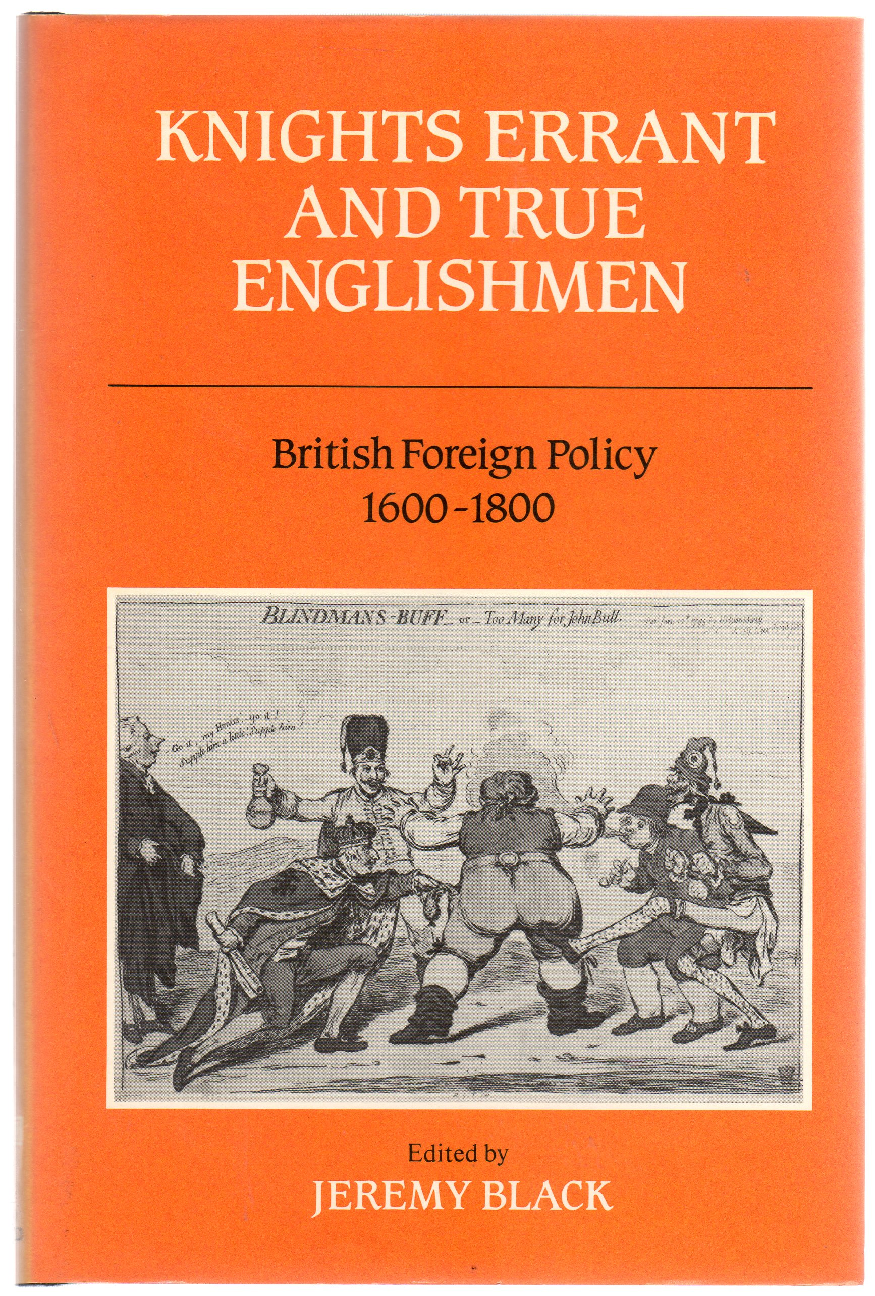 Image for Knights Errant and True Englishmen: British Foreign Policy, 1600-1800