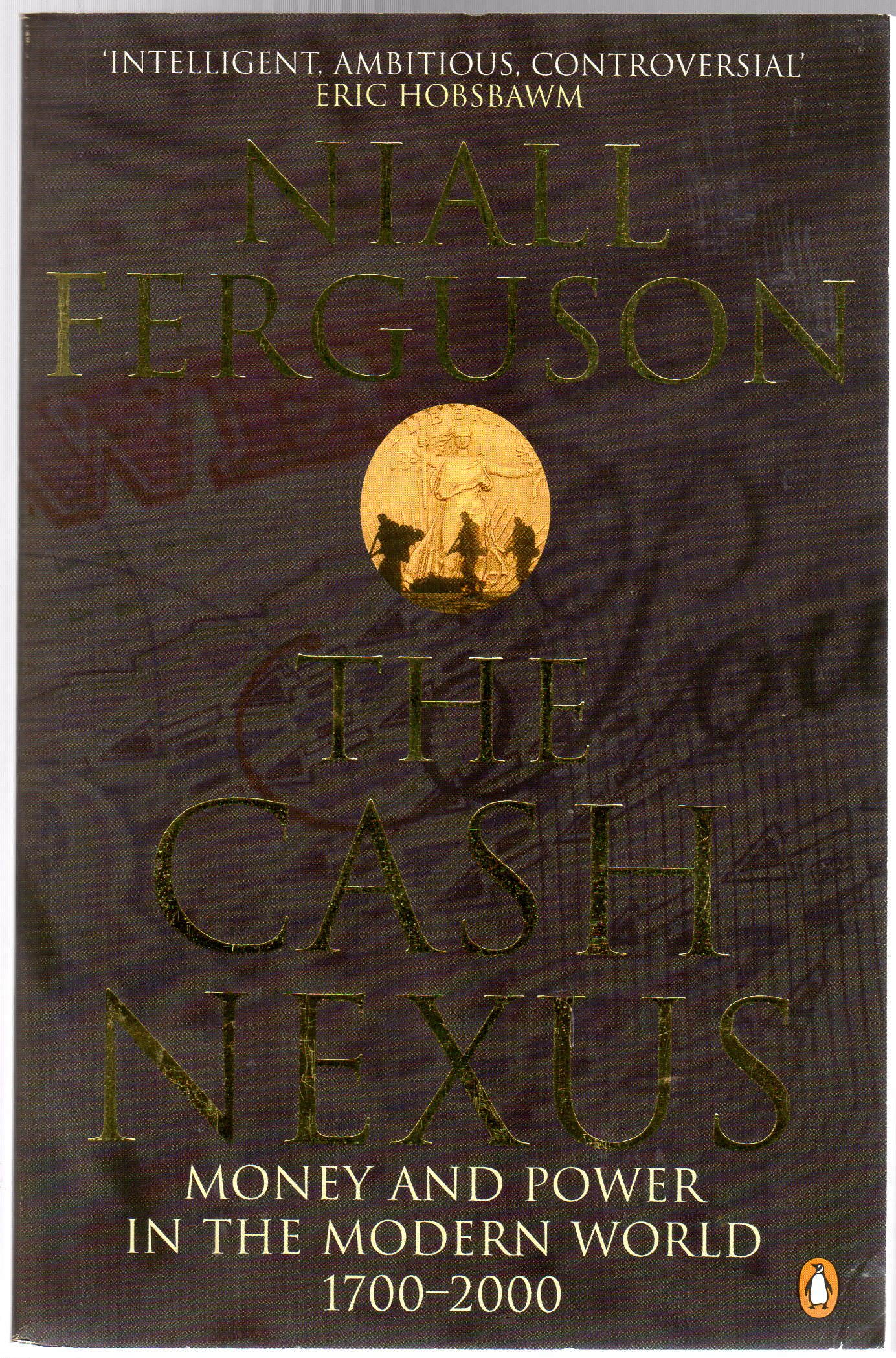 Image for The Cash Nexus : Money and Politics in Modern History, 1700-2000