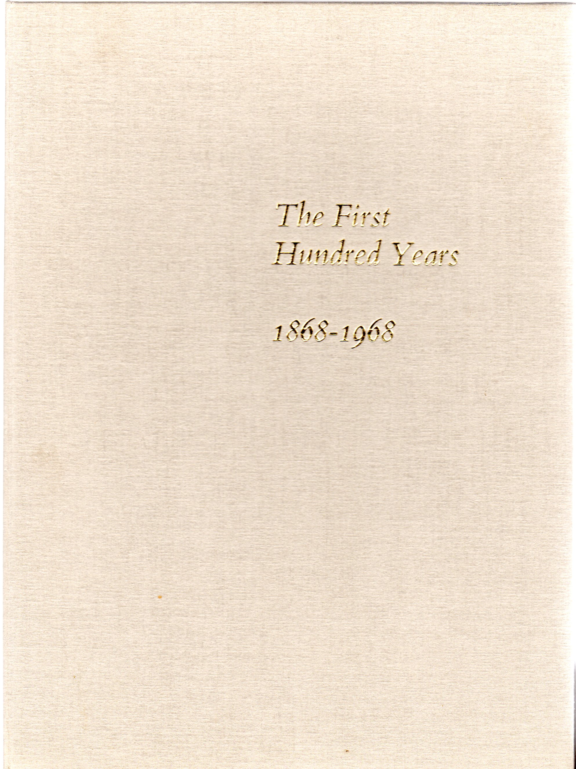 Image for The First Hundred Years 1868-1968 -  The Story of the National Deposit Friendly Society