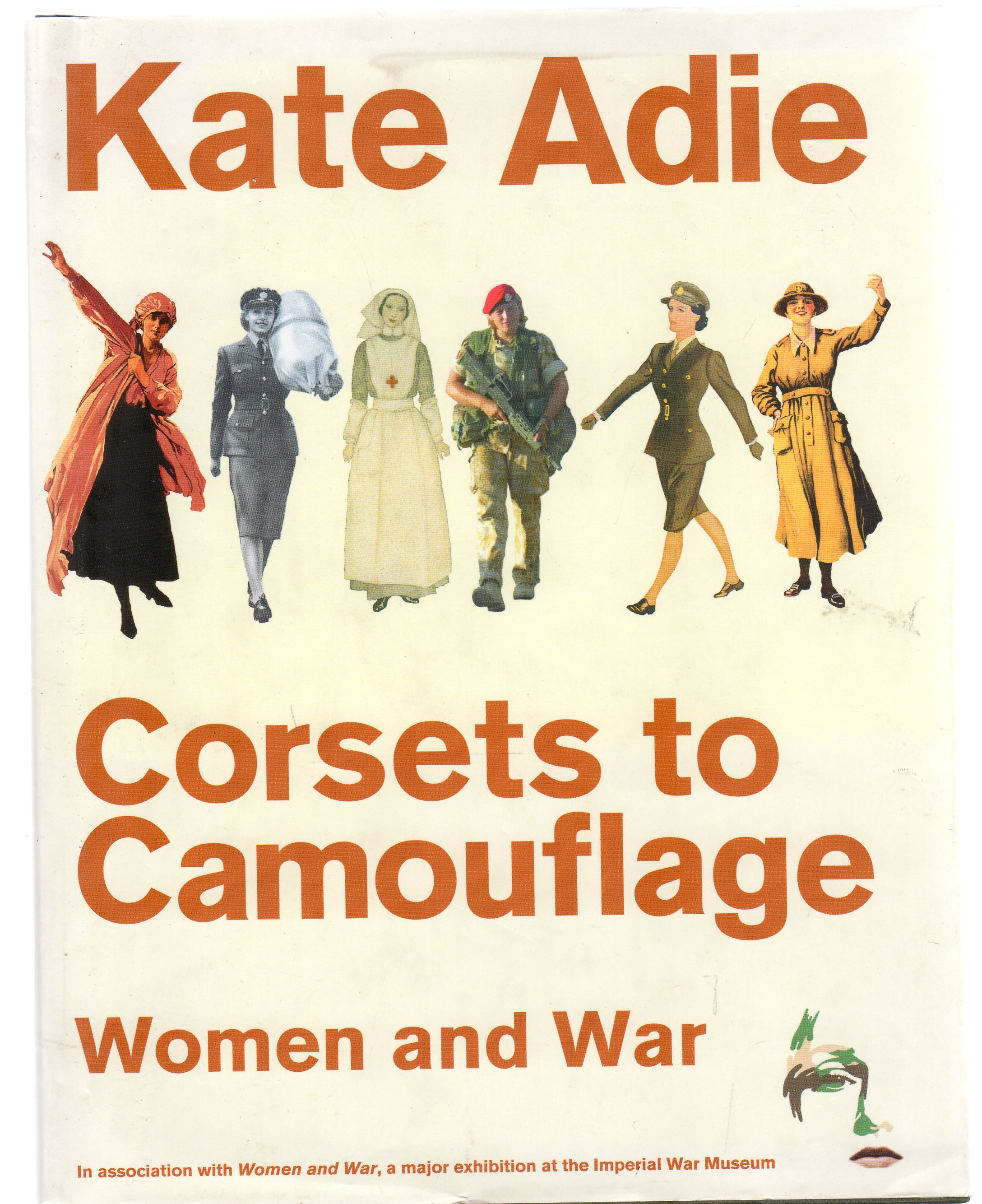 Image for Corsets to Camouflage : Women and War (SIGNED COPY)