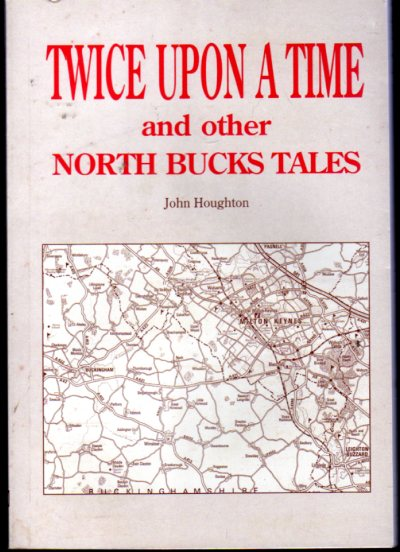 Image for Twice upon a Time : North Buckinghamshire Tales
