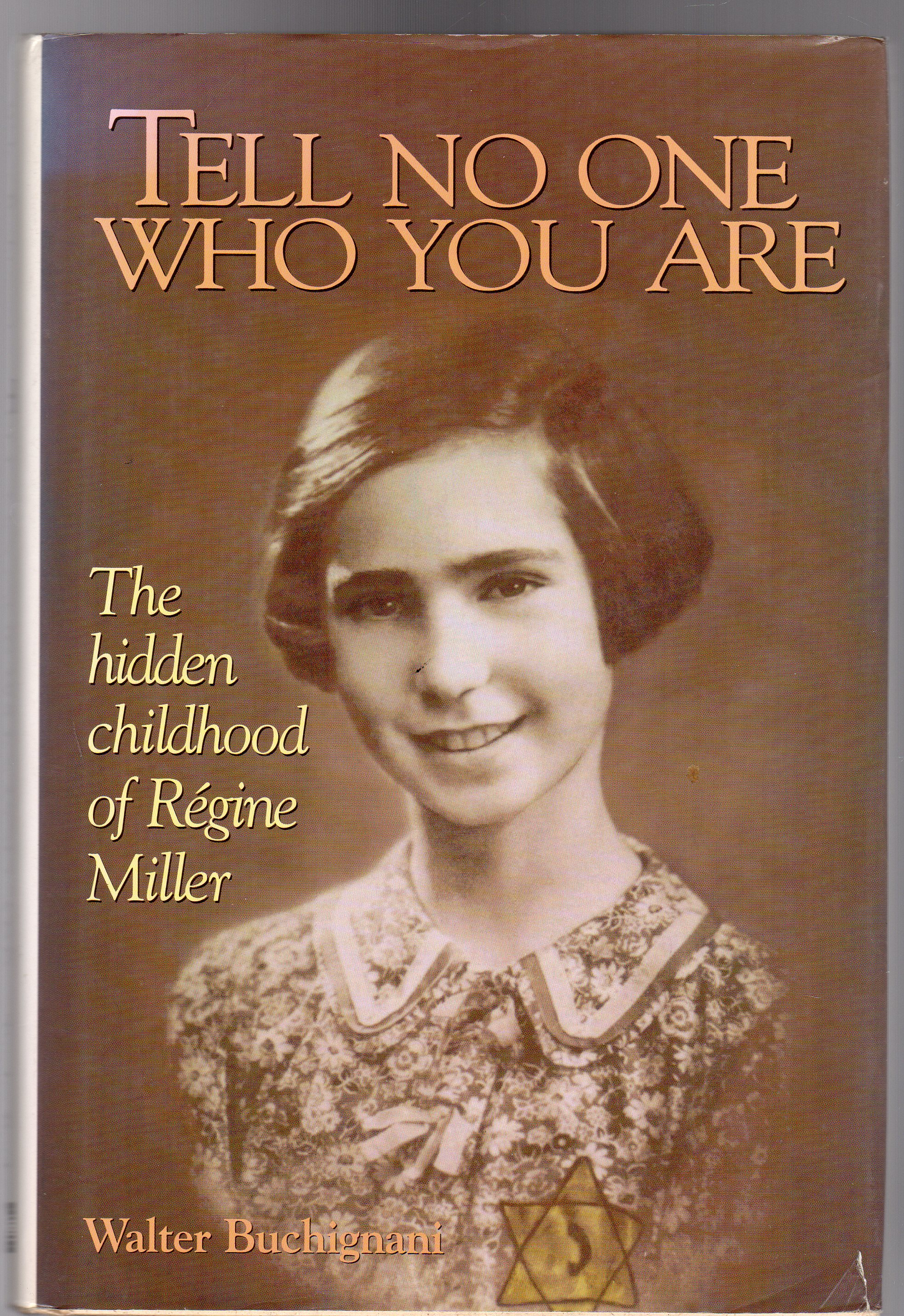 Image for Tell No One Who You Are : The Hidden Childhood of Regine Miller