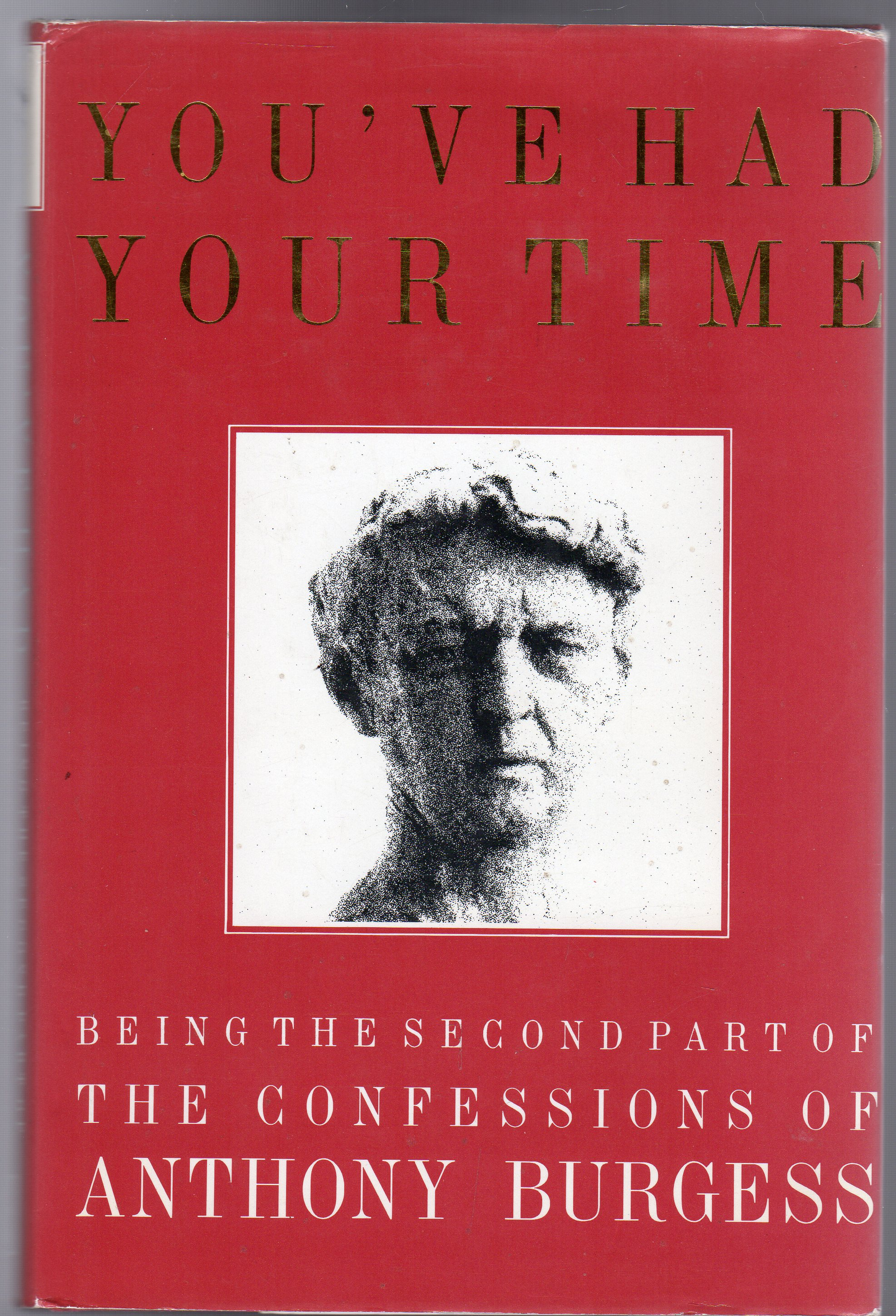 Image for You've Had Your Time : Being the Second Part of the Confessions of Anthony Burgess
