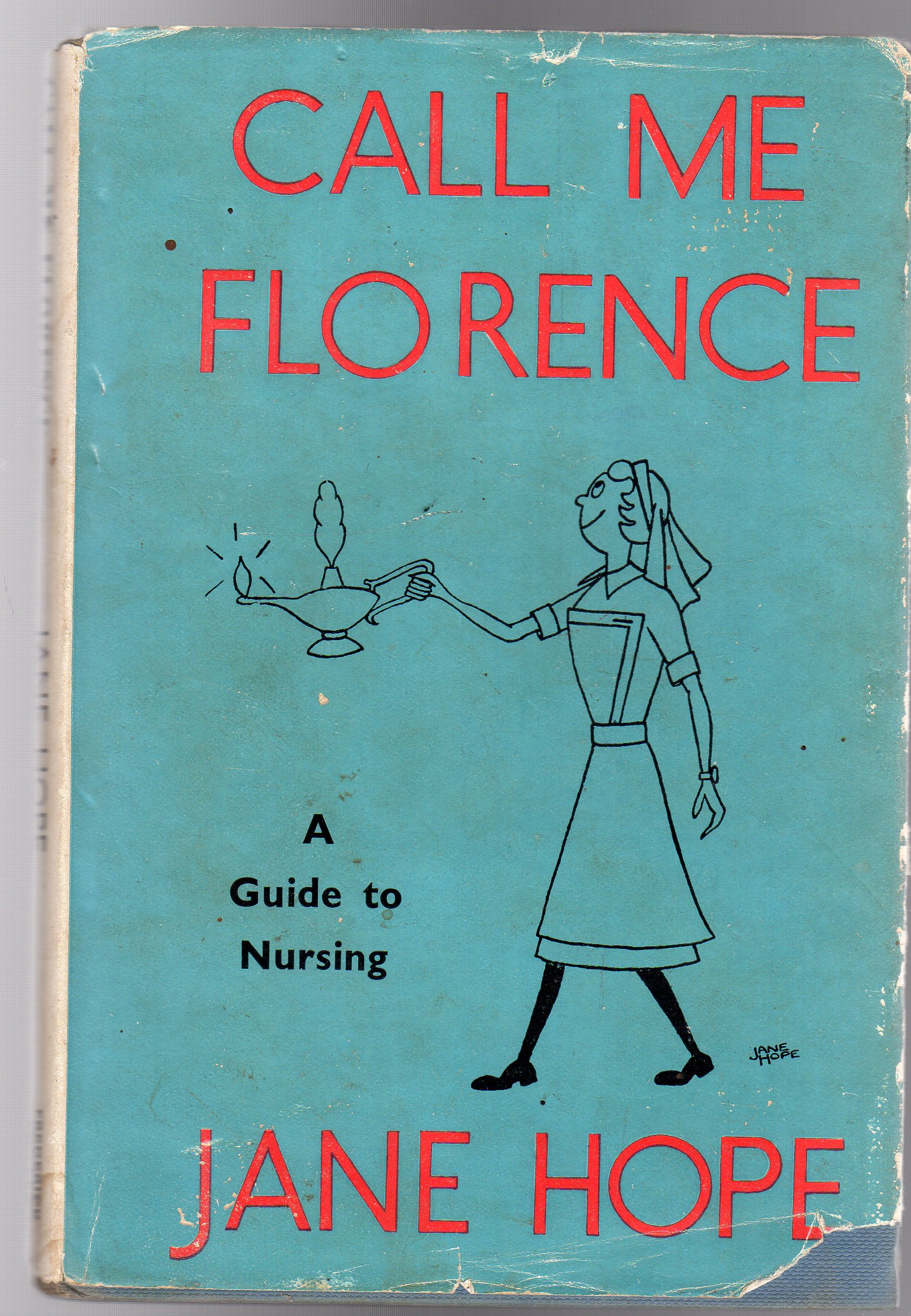 Image for Call Me Florence : A Guide to Nursing