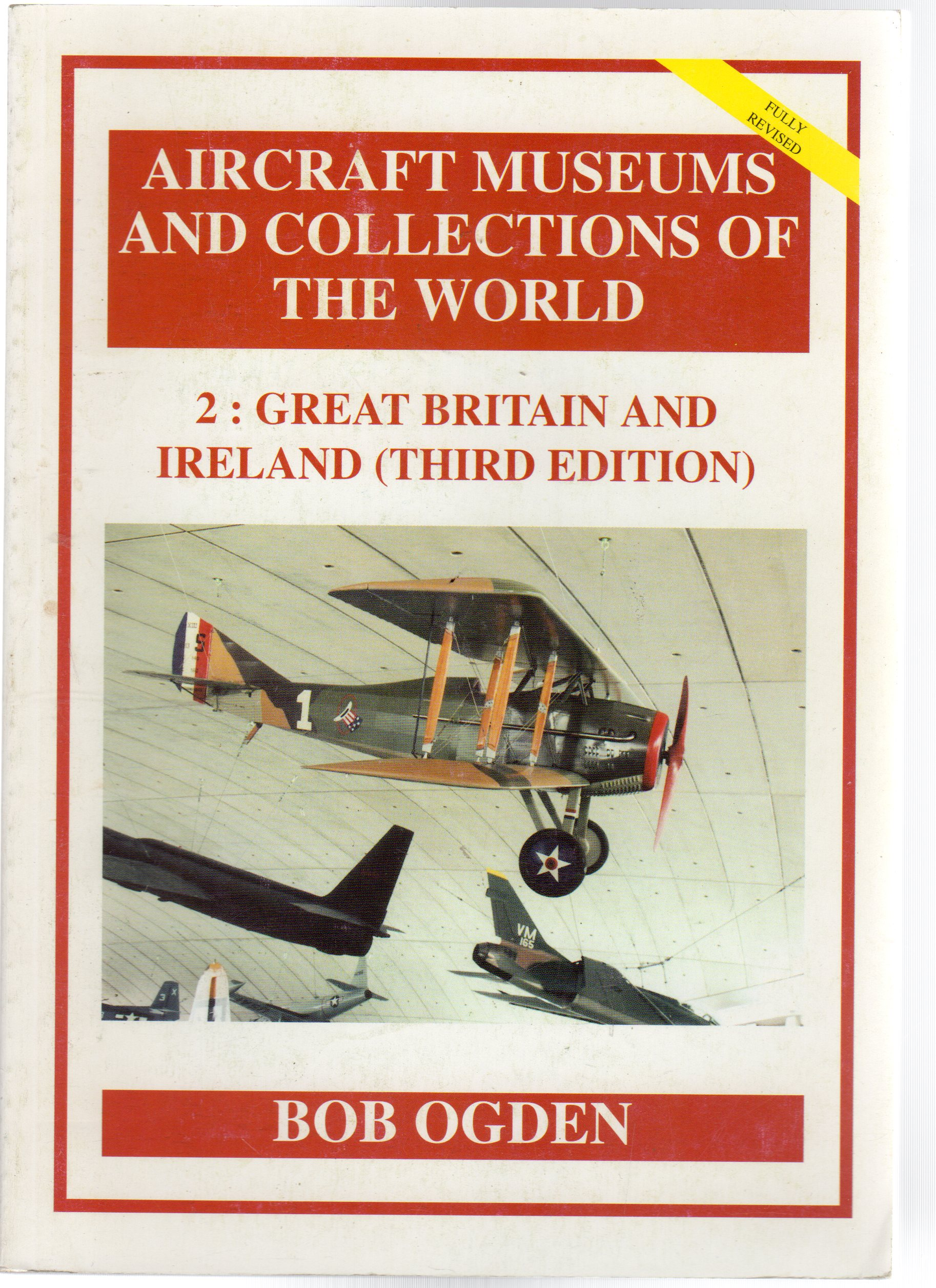 Image for Aircraft Museums and Collections of the World : 2 - Great Britain and Ireland