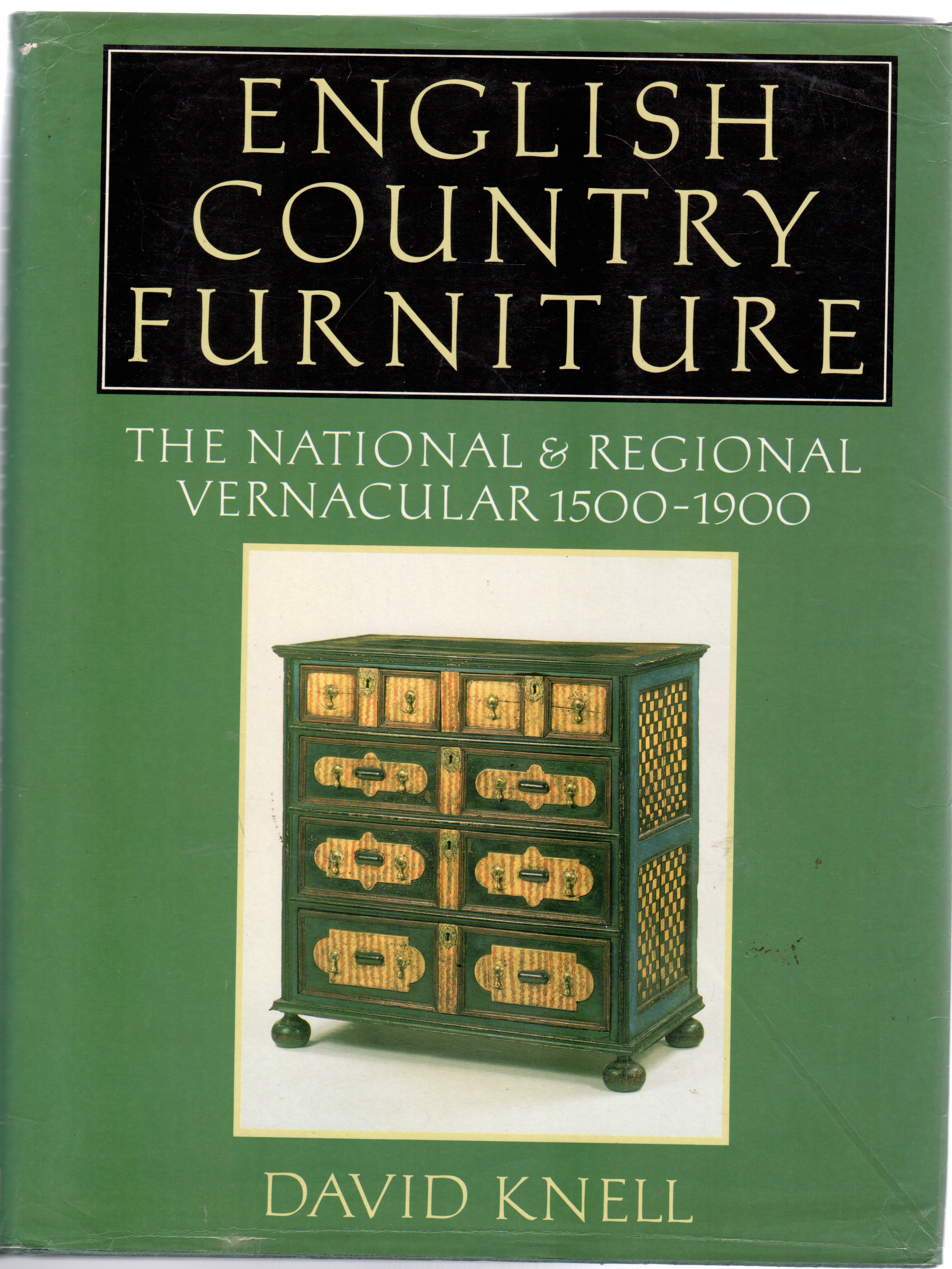 Image for English Country Furniture : National and Regional Vernacular, 1500-1900