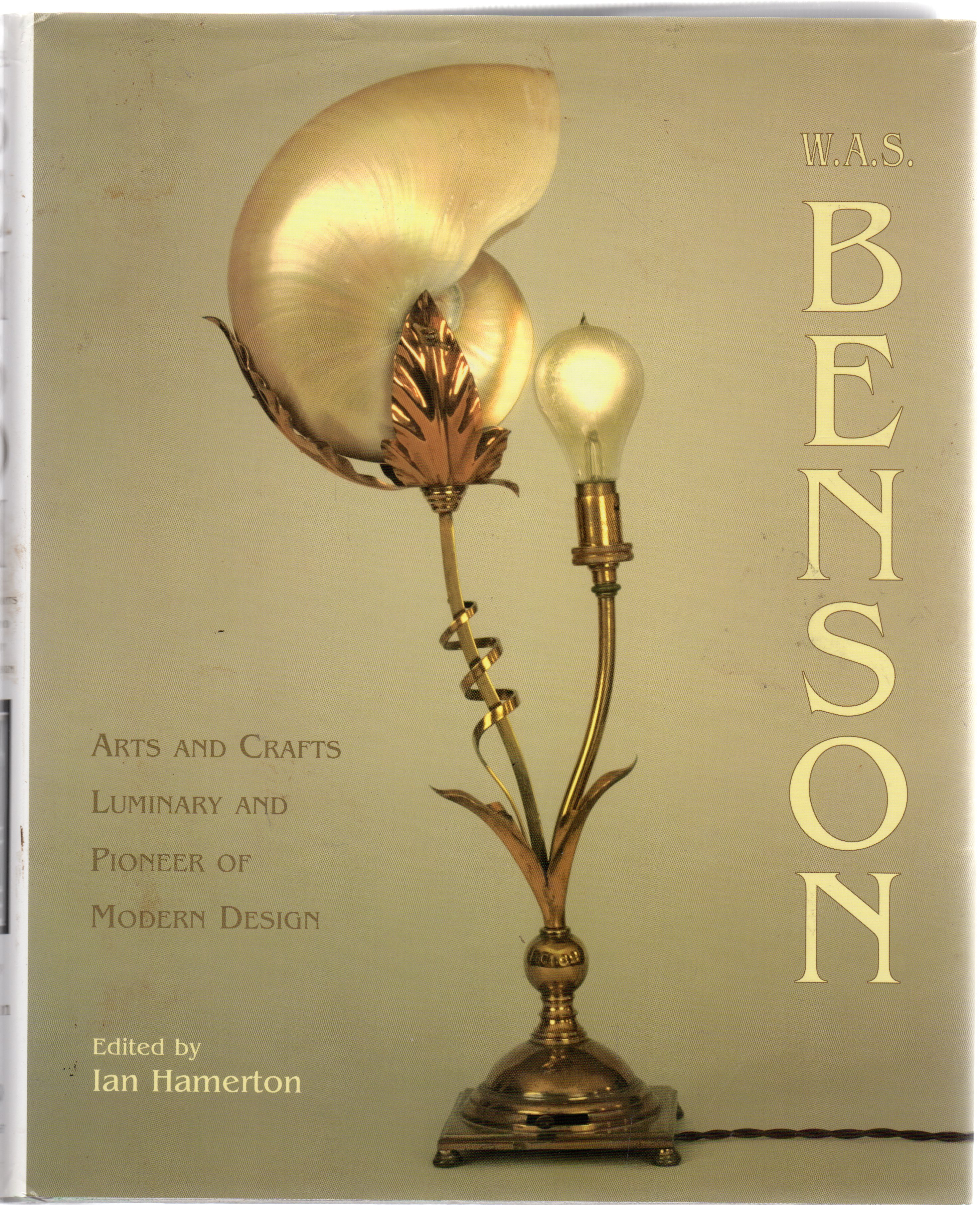 Image for W. A. S. Benson : Arts And Crafts Luminary And Pioneer Of Modern Design