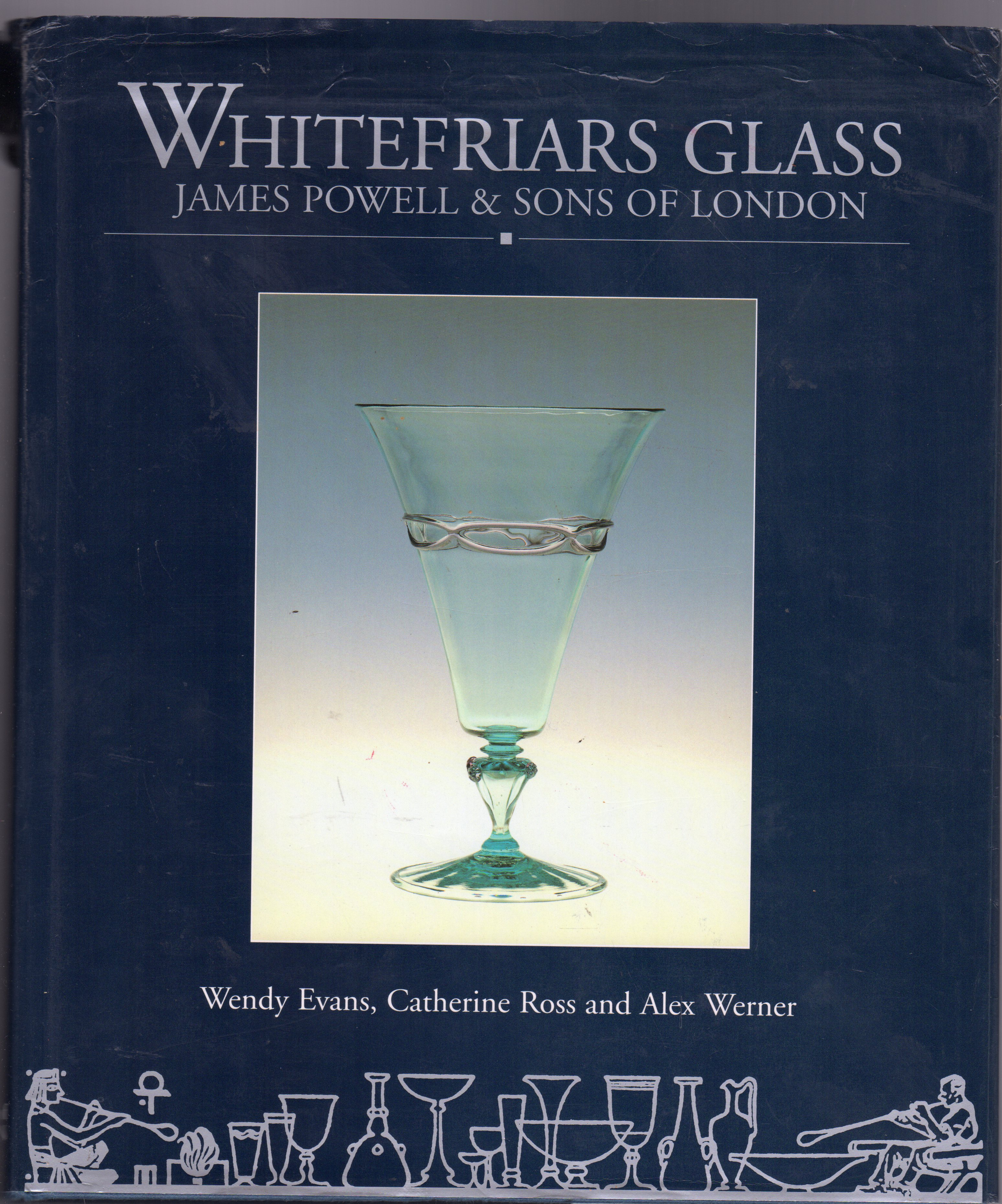Image for Whitefriars Glass James Powell and Sons : Glassmakers of Whitefriars