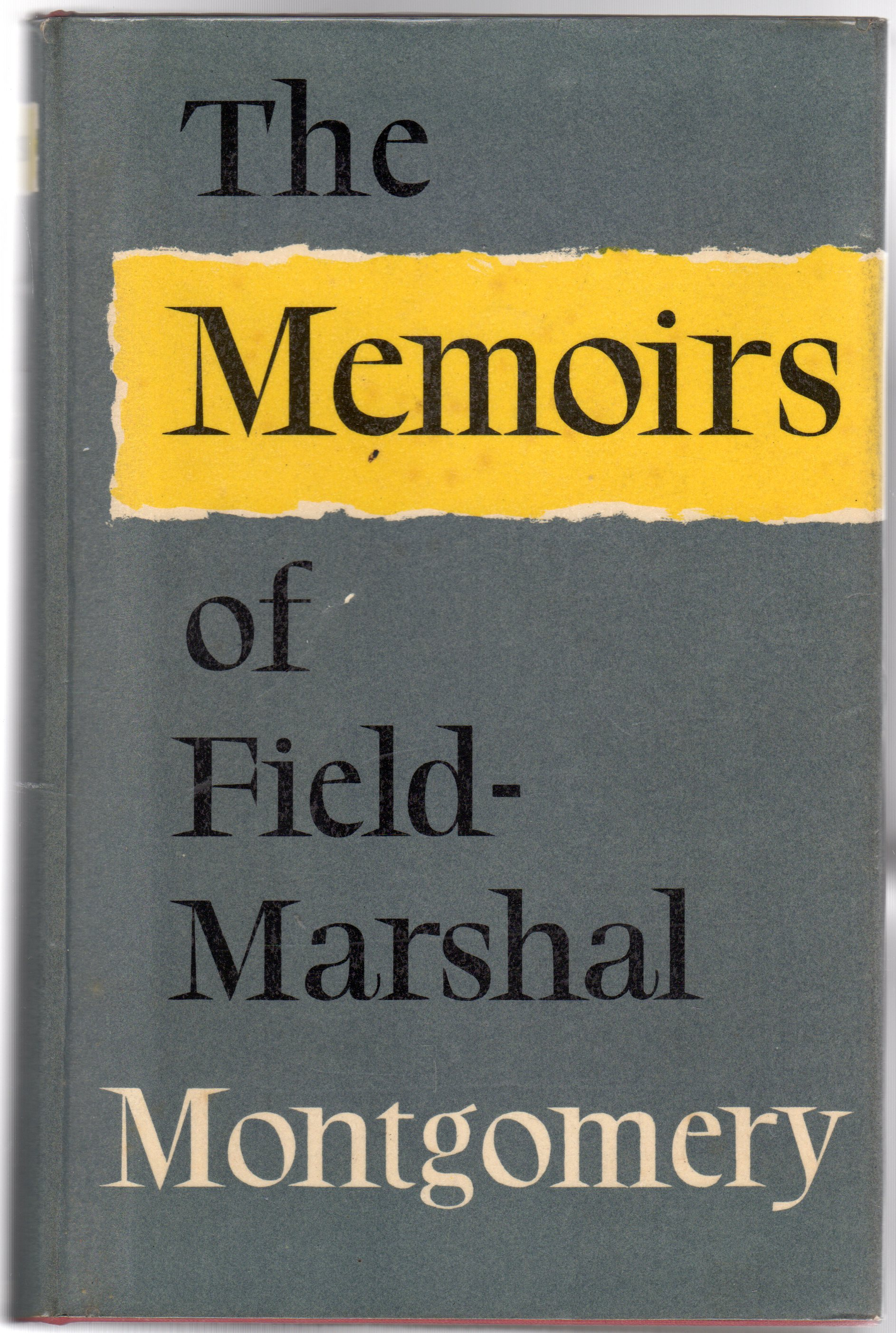 Image for The Memoirs of Field-Marshal the Viscount Montgomery of Alamein, K.G.