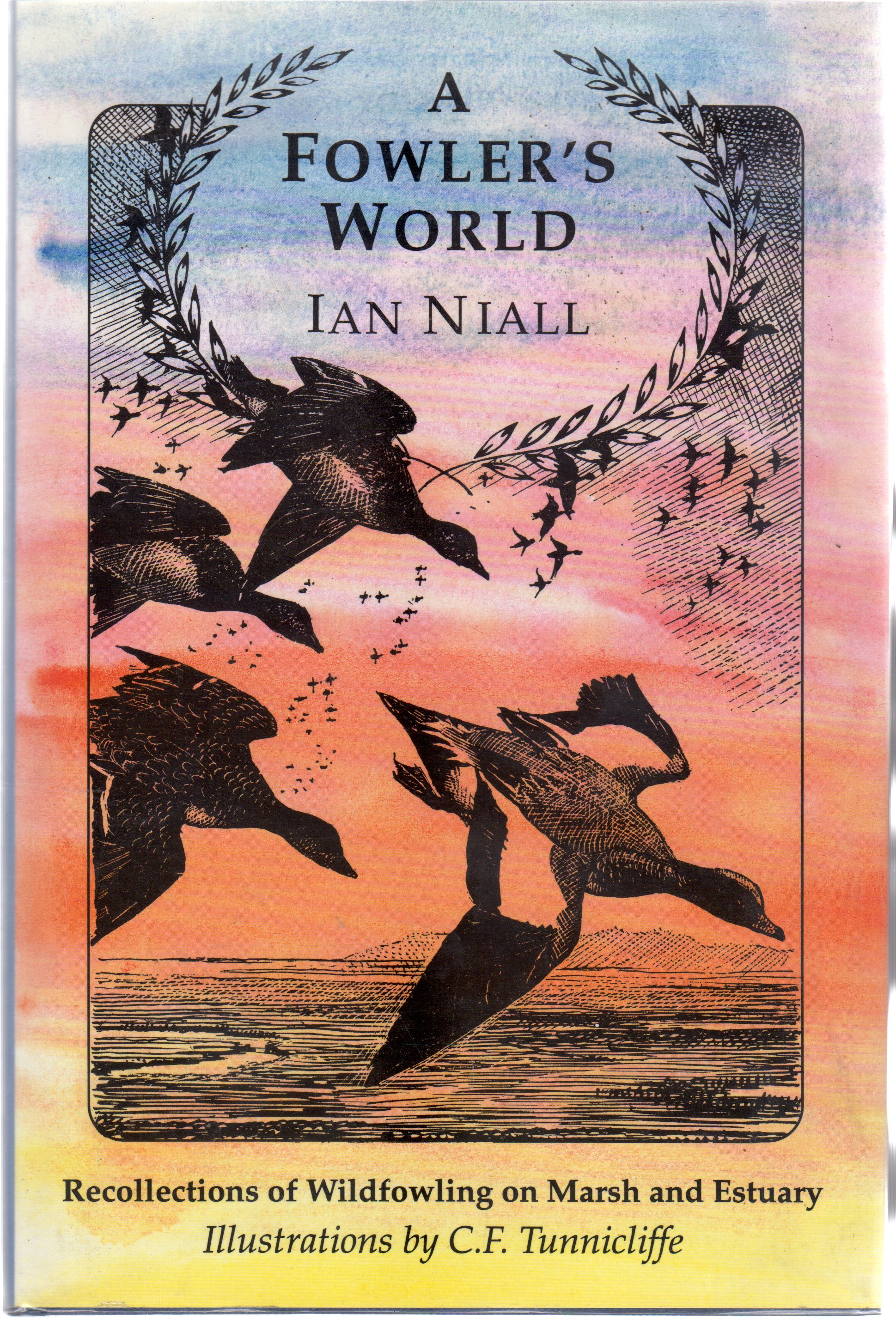 Image for A Fowler's World : Recollections of Wildfowling on Marsh and Estuary