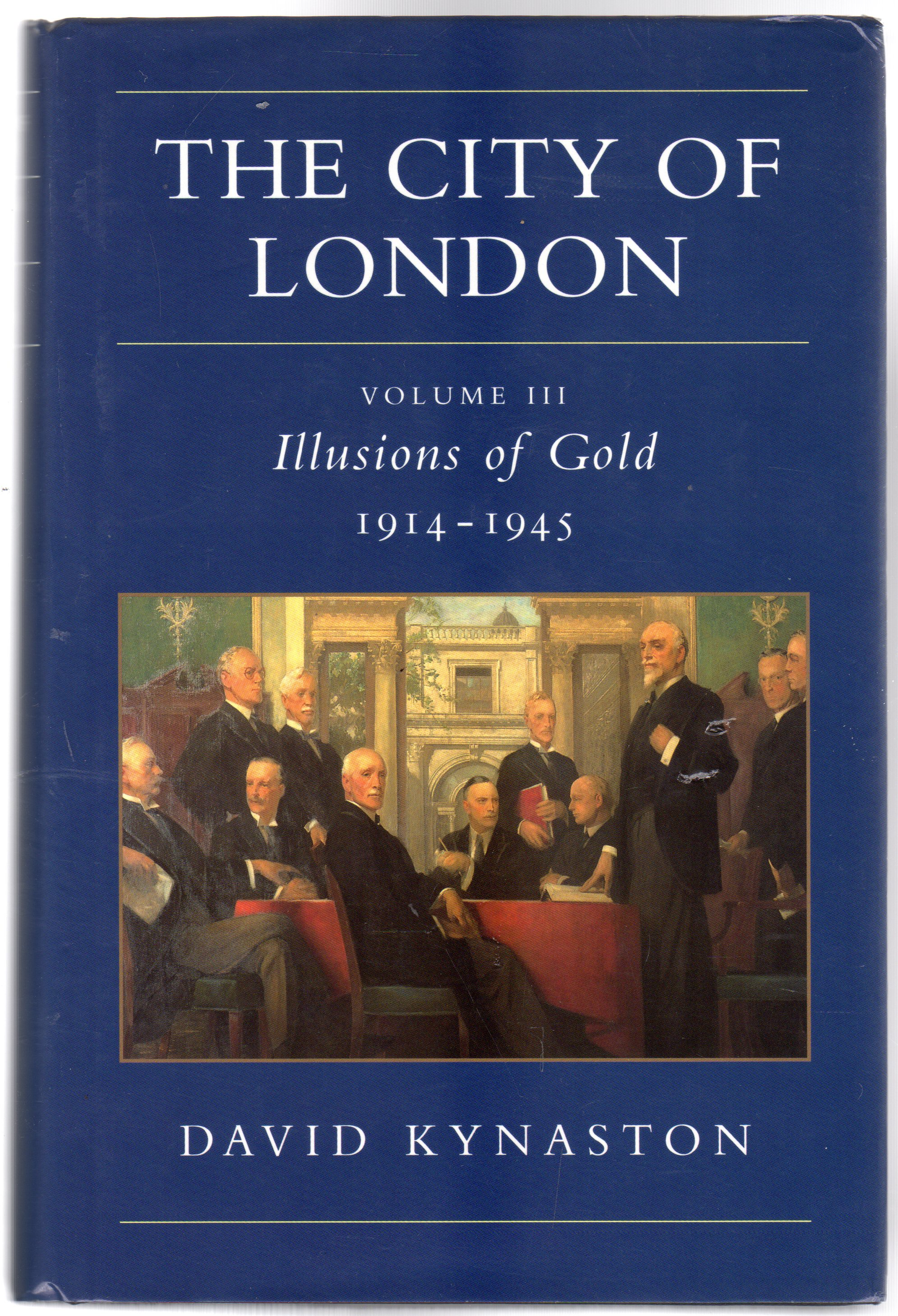 Image for The City of London : Volume III - Illusions of Gold