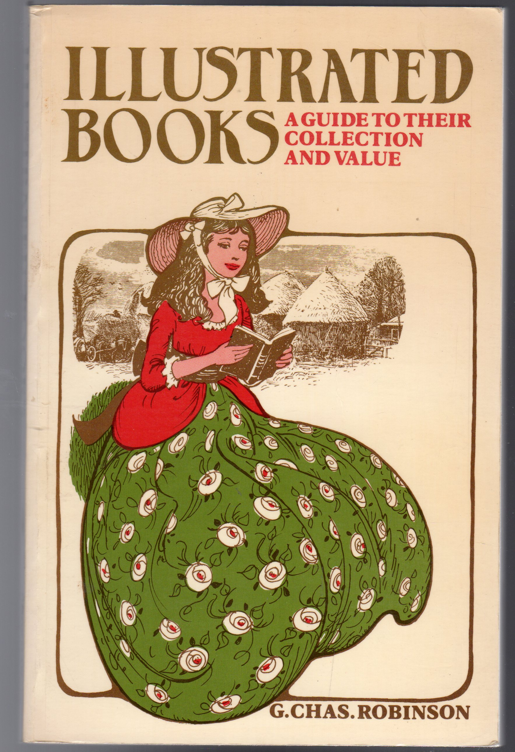 Image for Illustrated Books: Guide to Their Collection and Value - SIGNED
