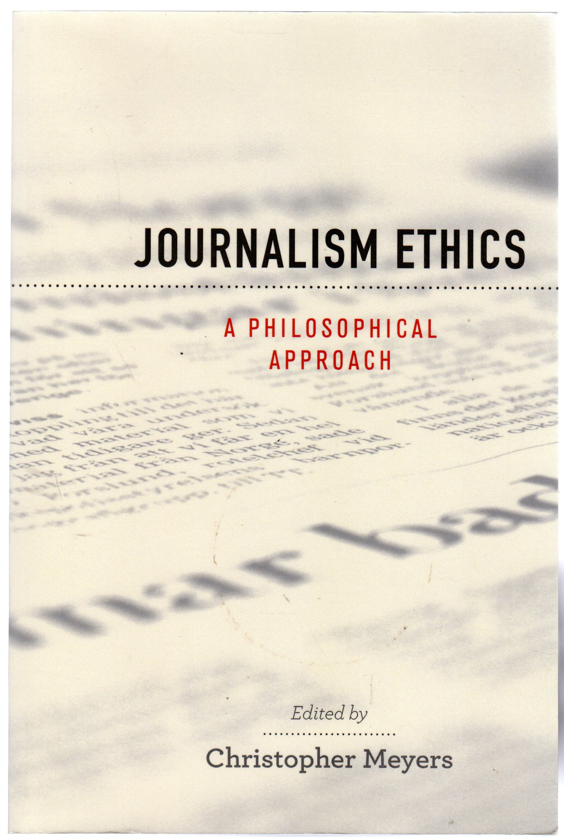 Image for Journalism Ethics : A Philosophical Approach (Practical and Professional Ethics) (PRAC PROF ETHIC)