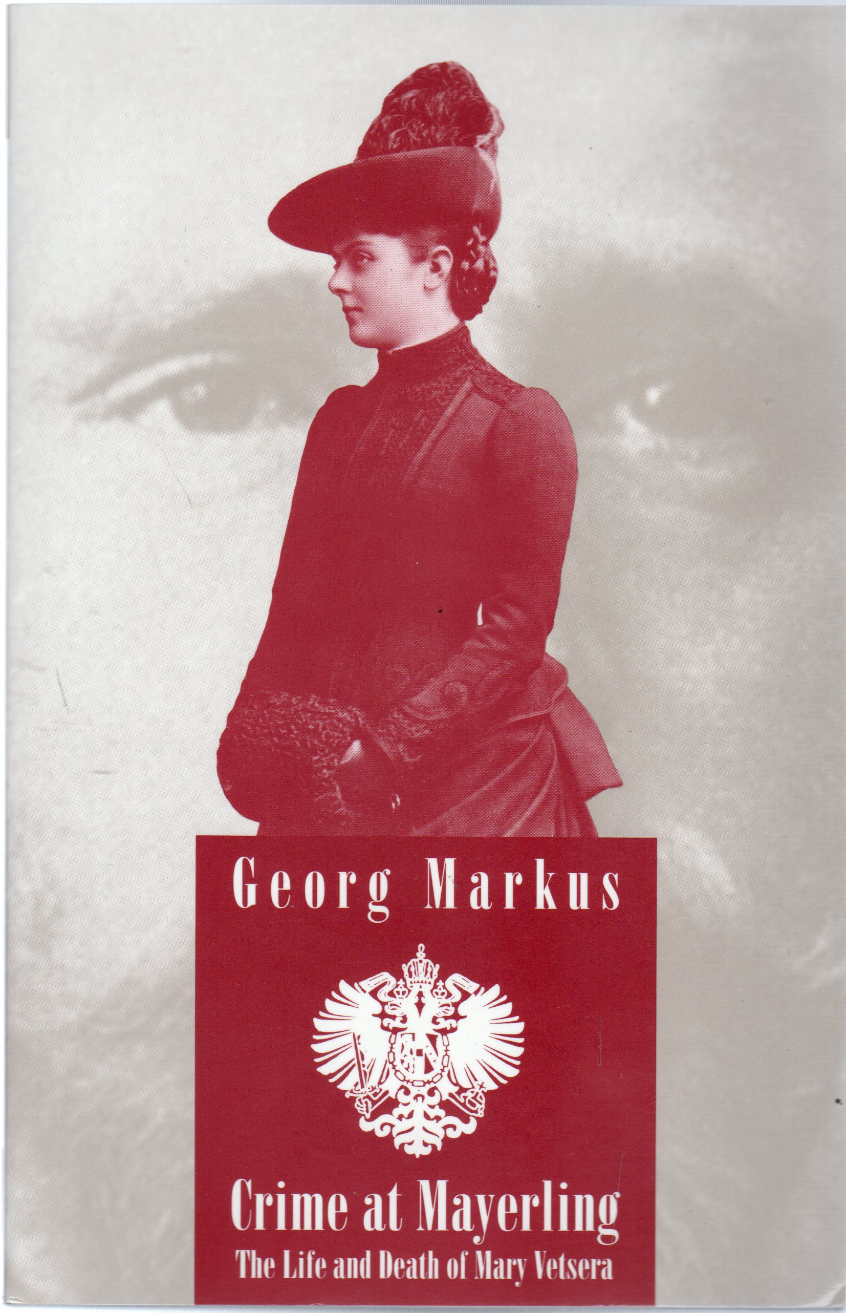 Image for Crime at Mayerling: The Life & Death of Mary Vetsera: The Life and Death of Mary Vetsera (Studies in Austrian Literature, Culture & Thought: Translation)