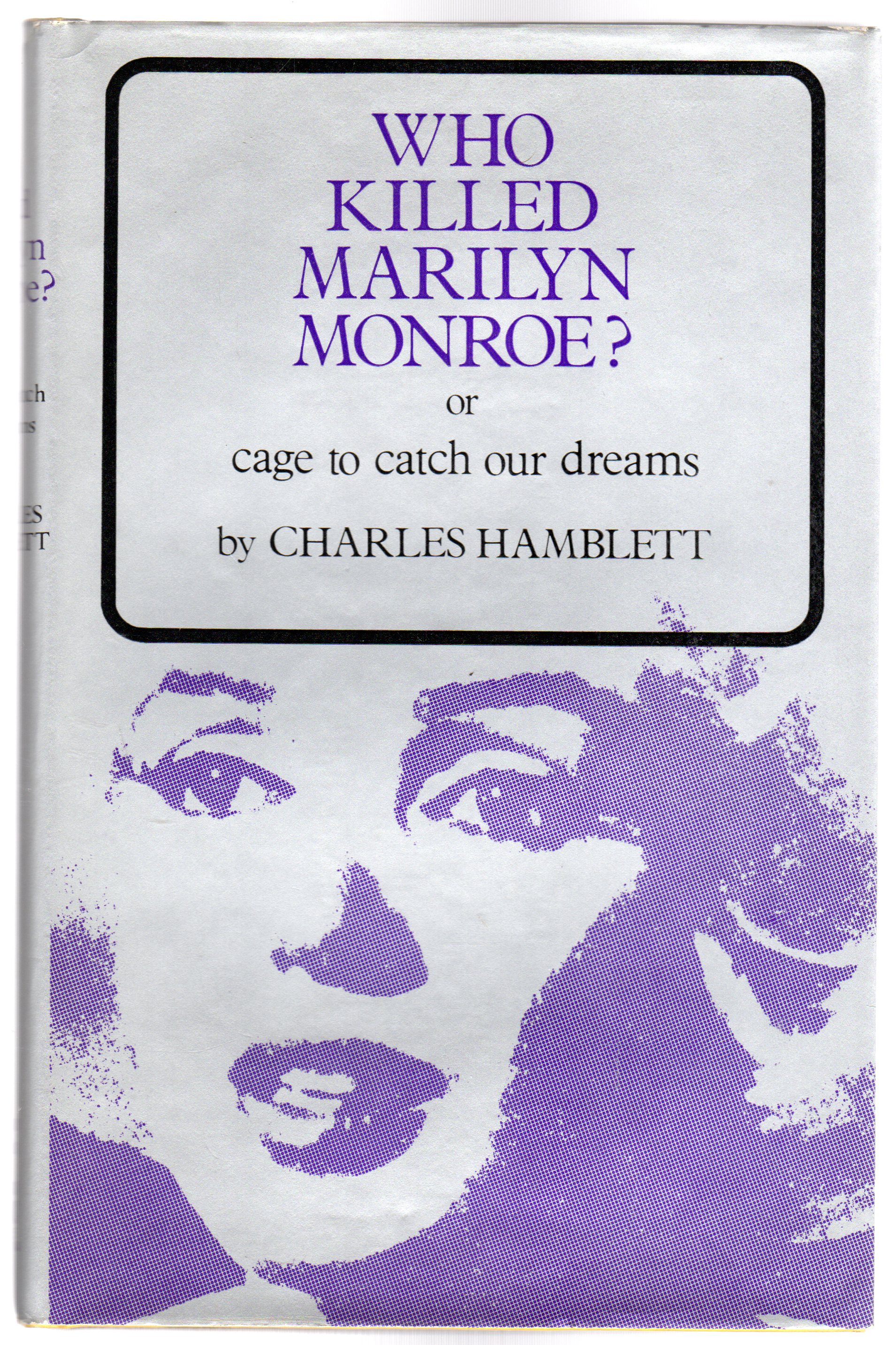 Image for Who Killed Marilyn Monroe? or, Cage to Catch our Dreams