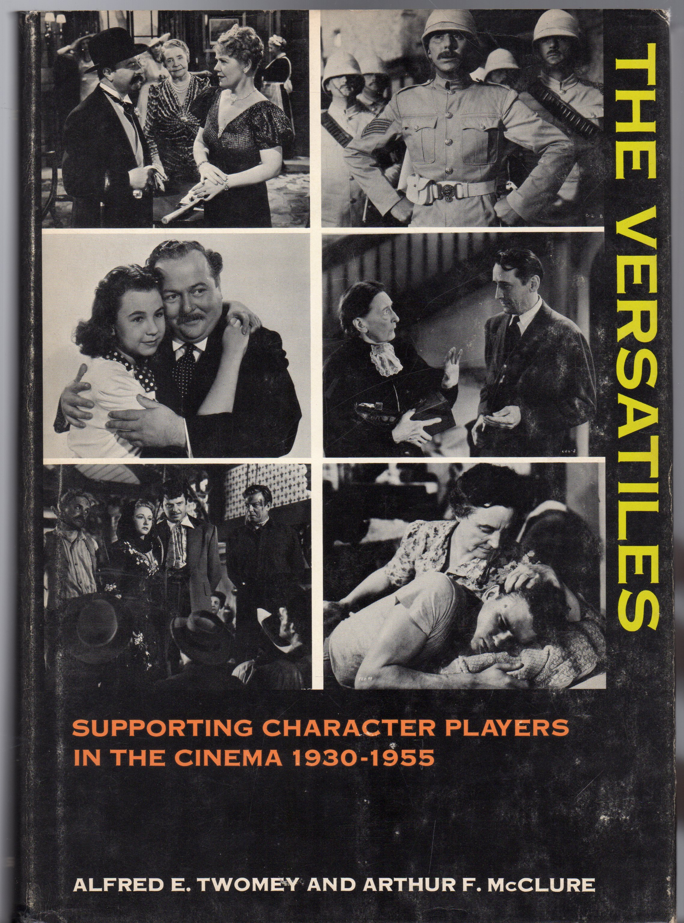 Image for The Versatiles : A Study of Supporting Character Actors and Actresses in the American Motion Picture, 1930 to 1955.