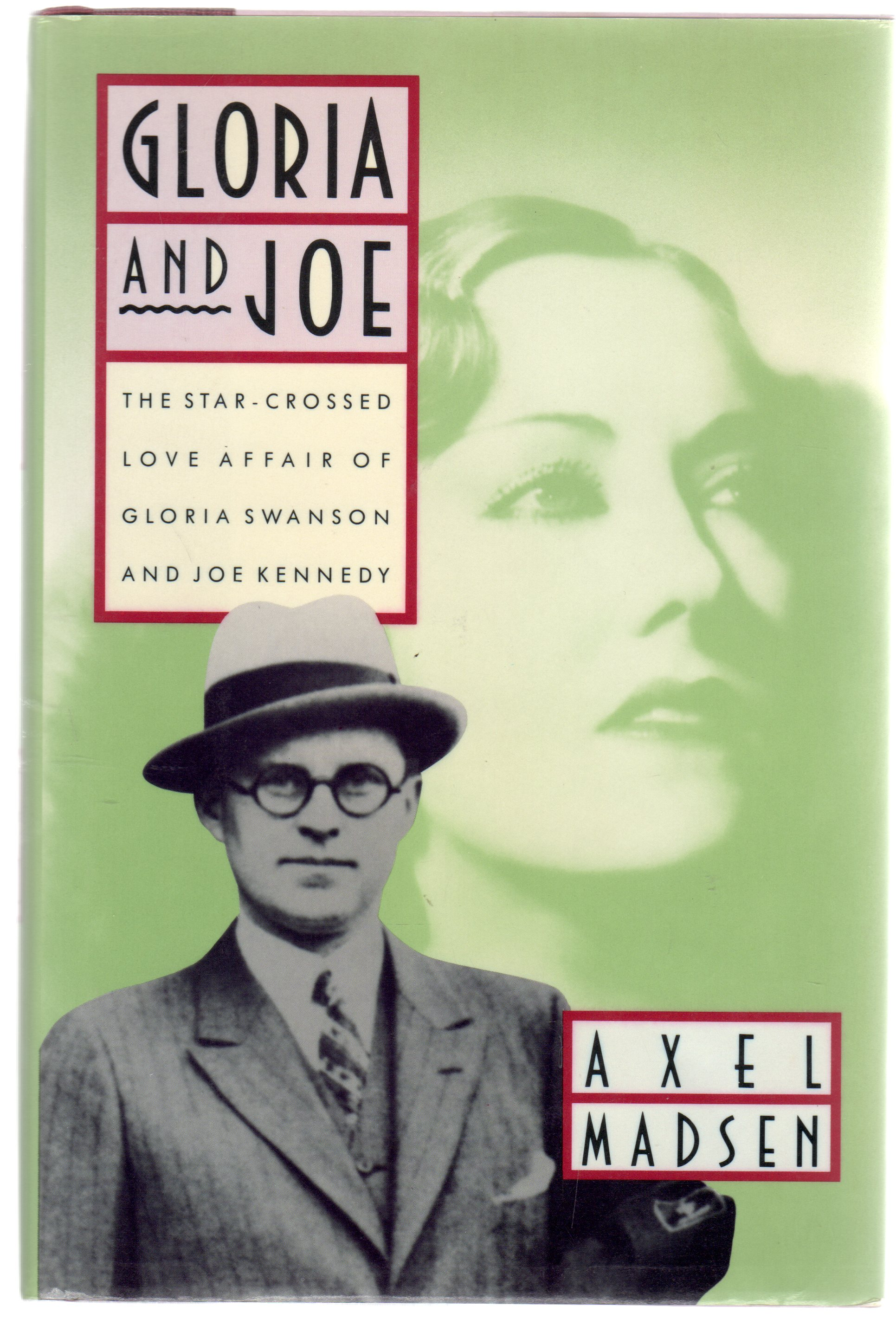 Image for Gloria and Joe : The Star-Crossed Love Affair of Gloria Swanson and Joe Kennedy