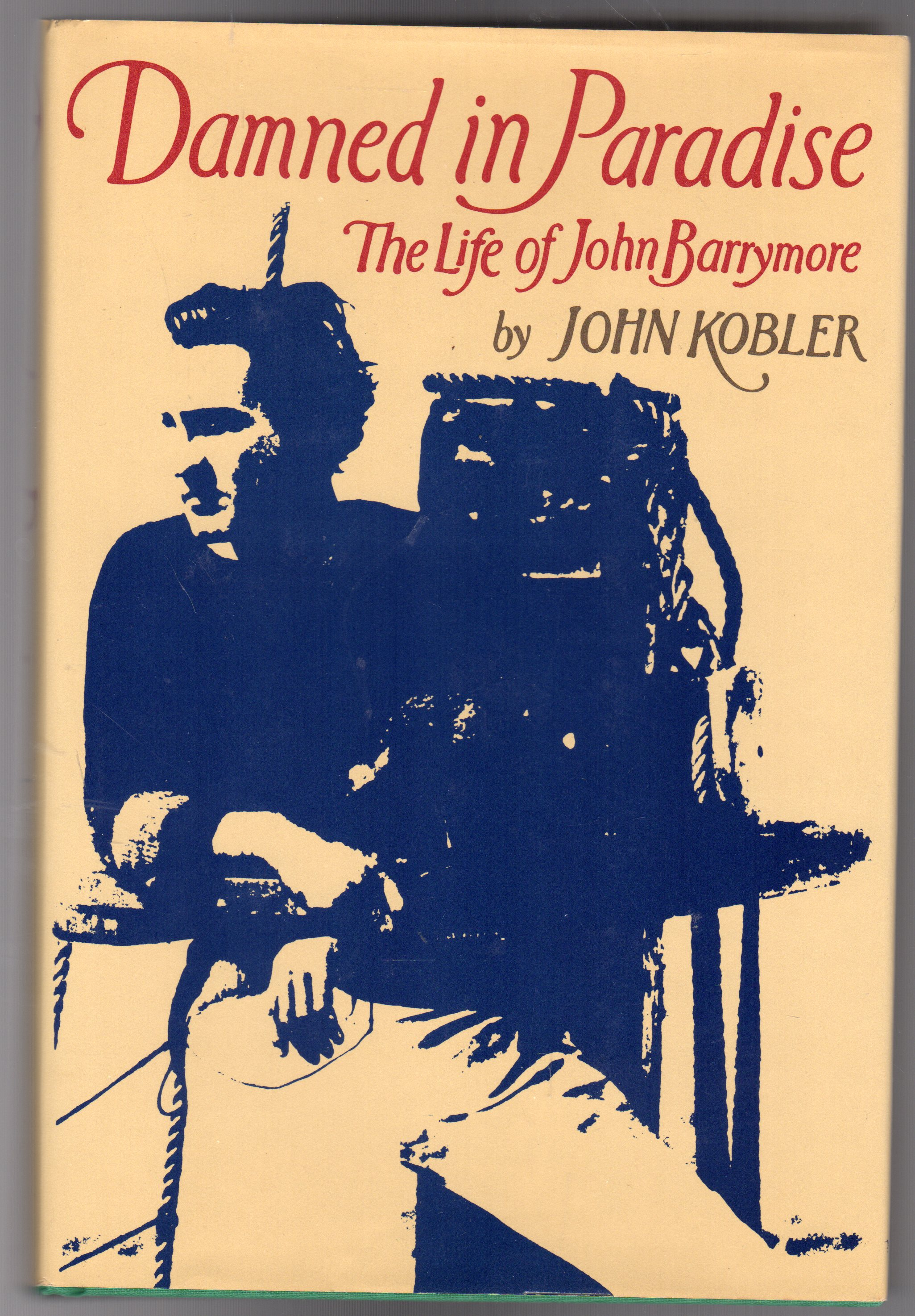 Image for Damned in Paradise : The Life of John Barrymore