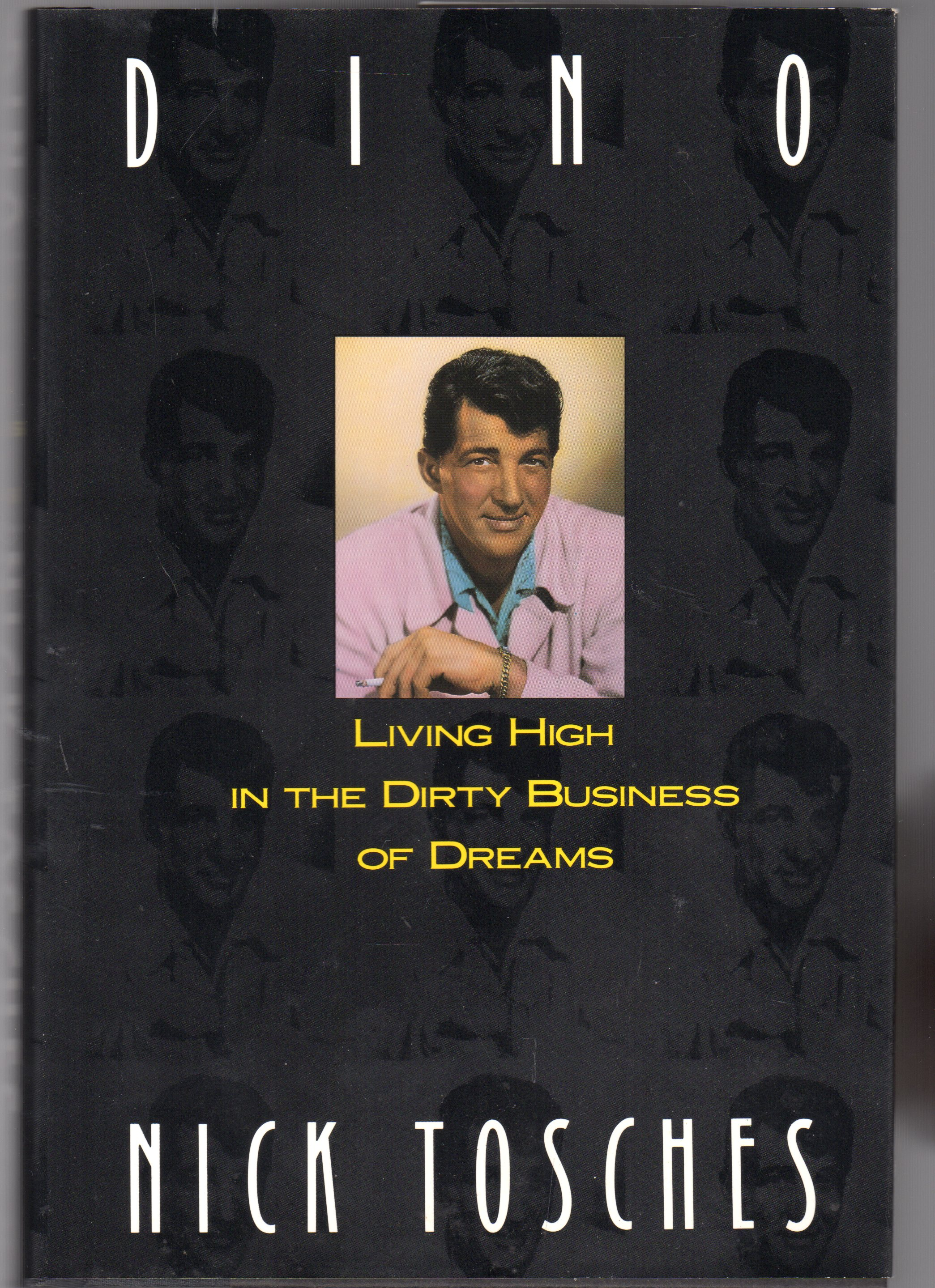 Image for Dino : Living High in the Dirty Business of Dreams