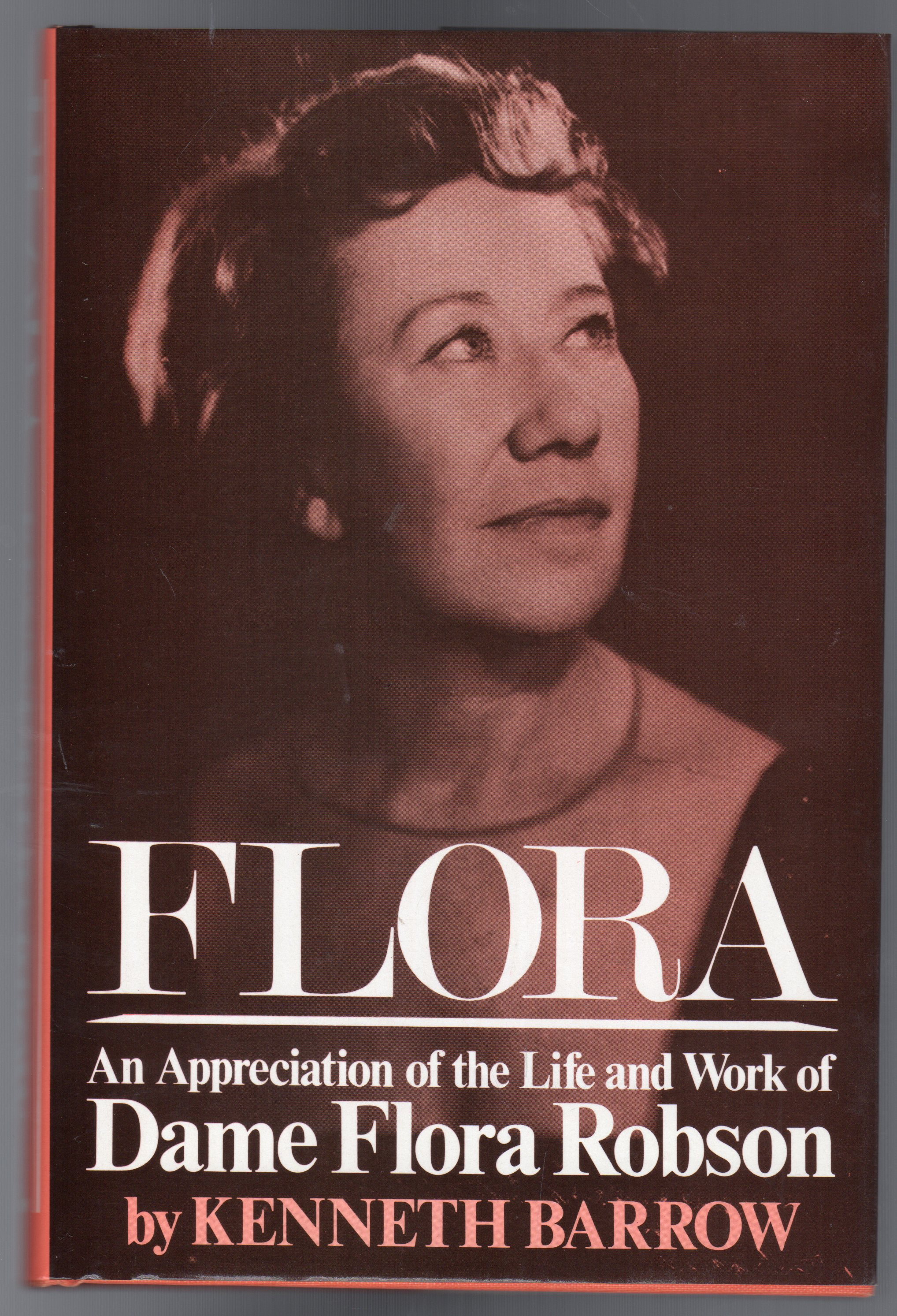 Image for Flora : Appreciation of the Life and Work of Dame Flora Robson ( SIGNED BY BOTH AUTHOR & SUBJECT)