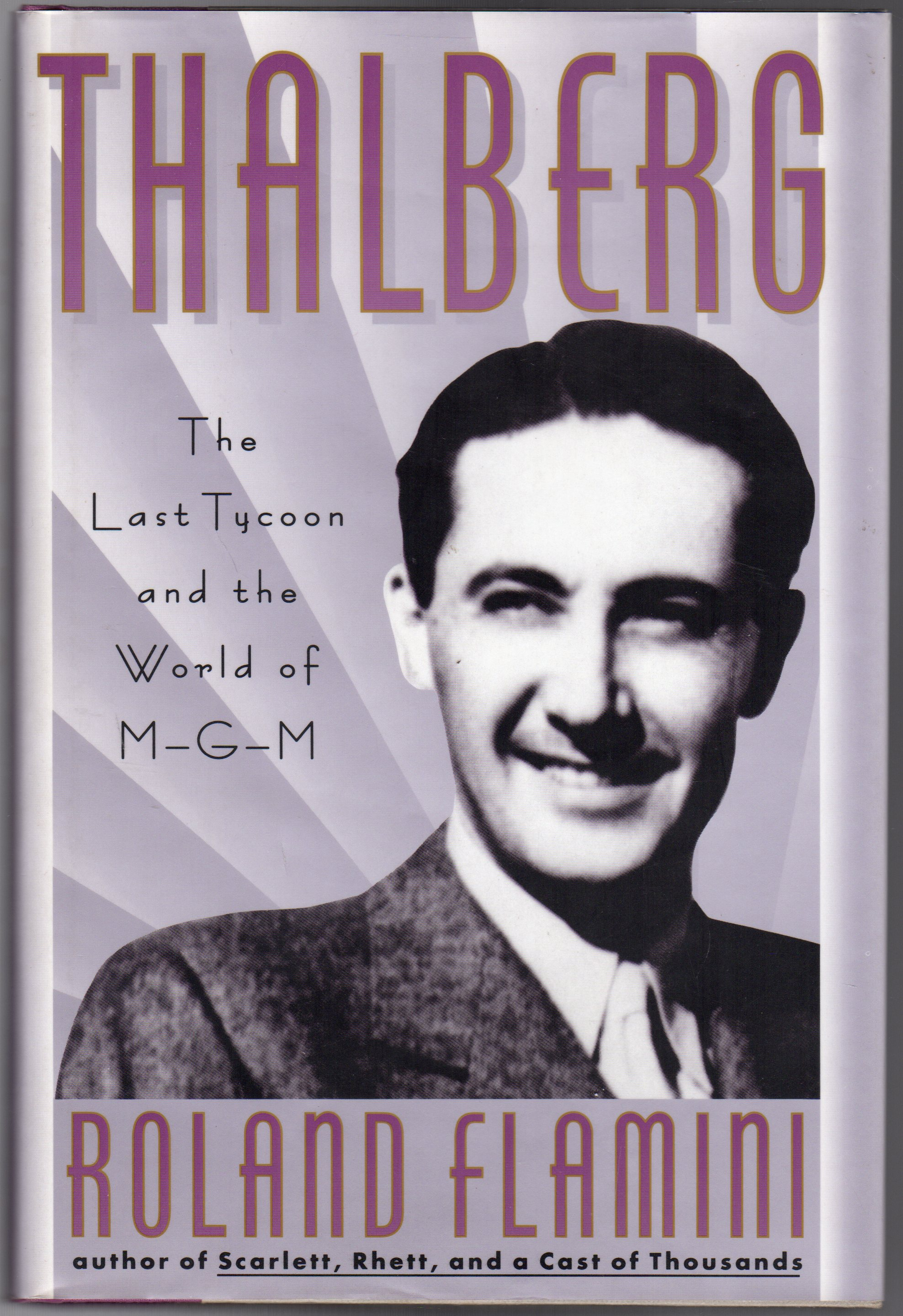 Image for Thalberg : The Last Tycoon and the World of M.G.M.