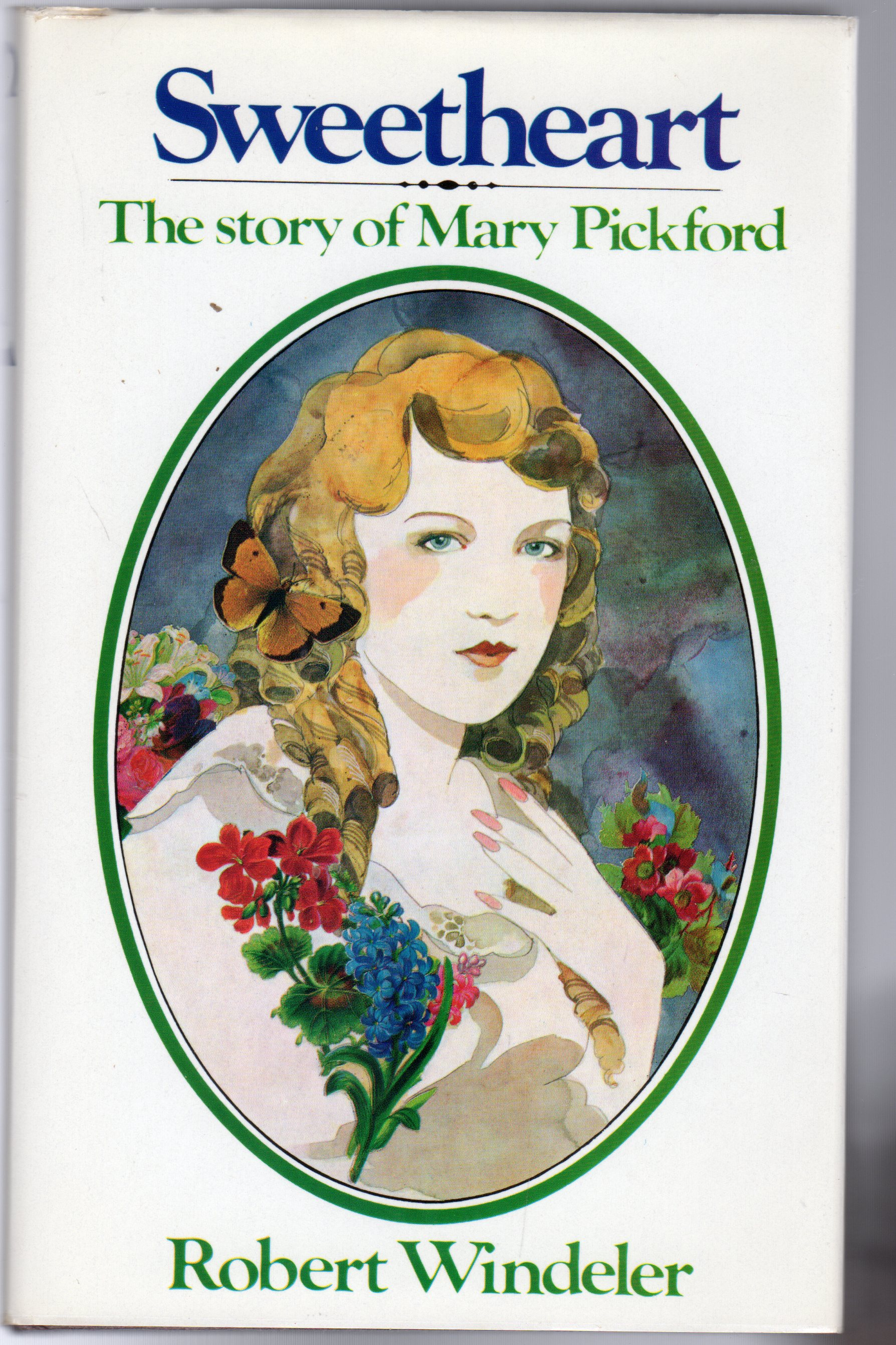 Image for Sweetheart: Story of Mary Pickford