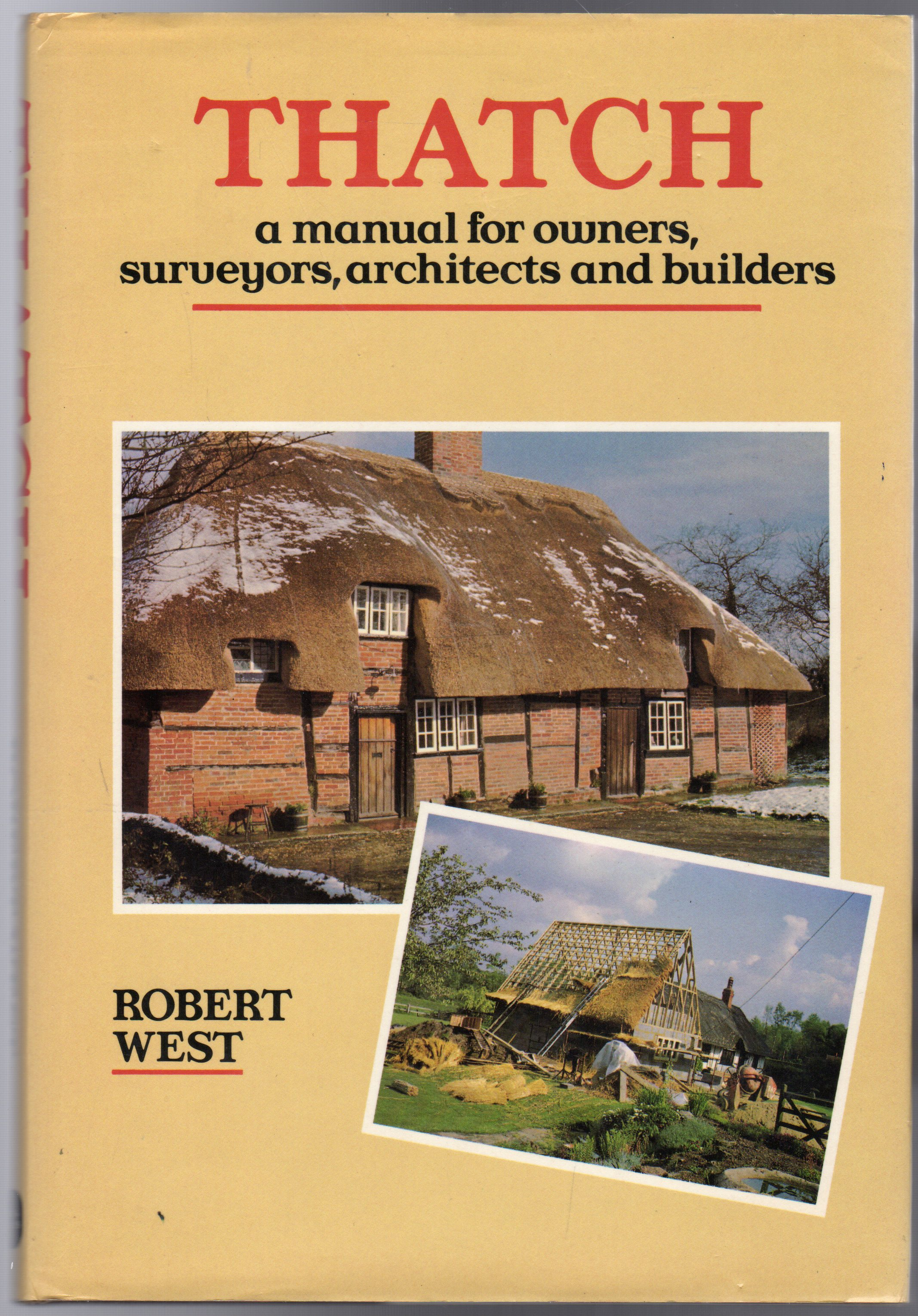 Image for Thatch : A Manual for Owners, Surveyors, Architects and Builders