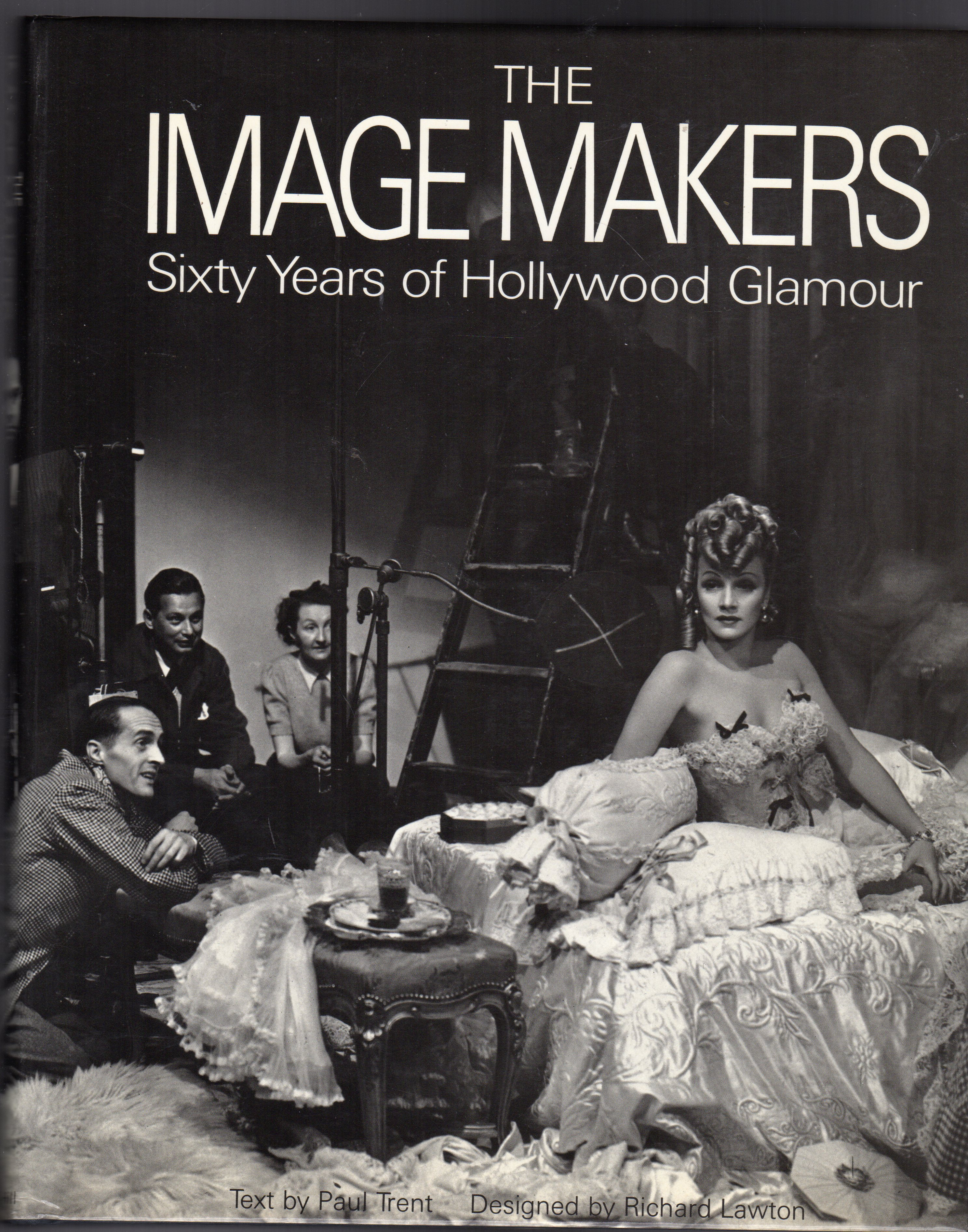 Image for The Image Makers Sixty Years of Hollywood Glamour