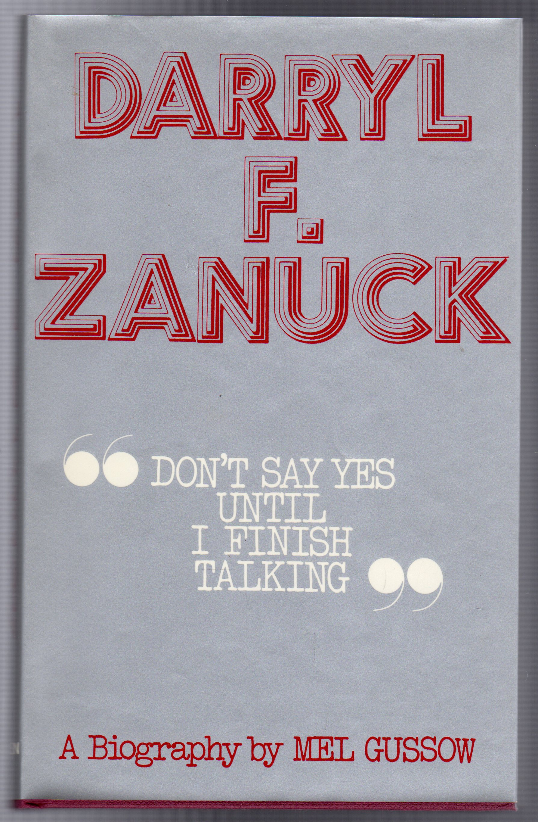 """Image for Darryl F.Zanuck : """"Don't Say Yes Until I Finish Talking"""""""