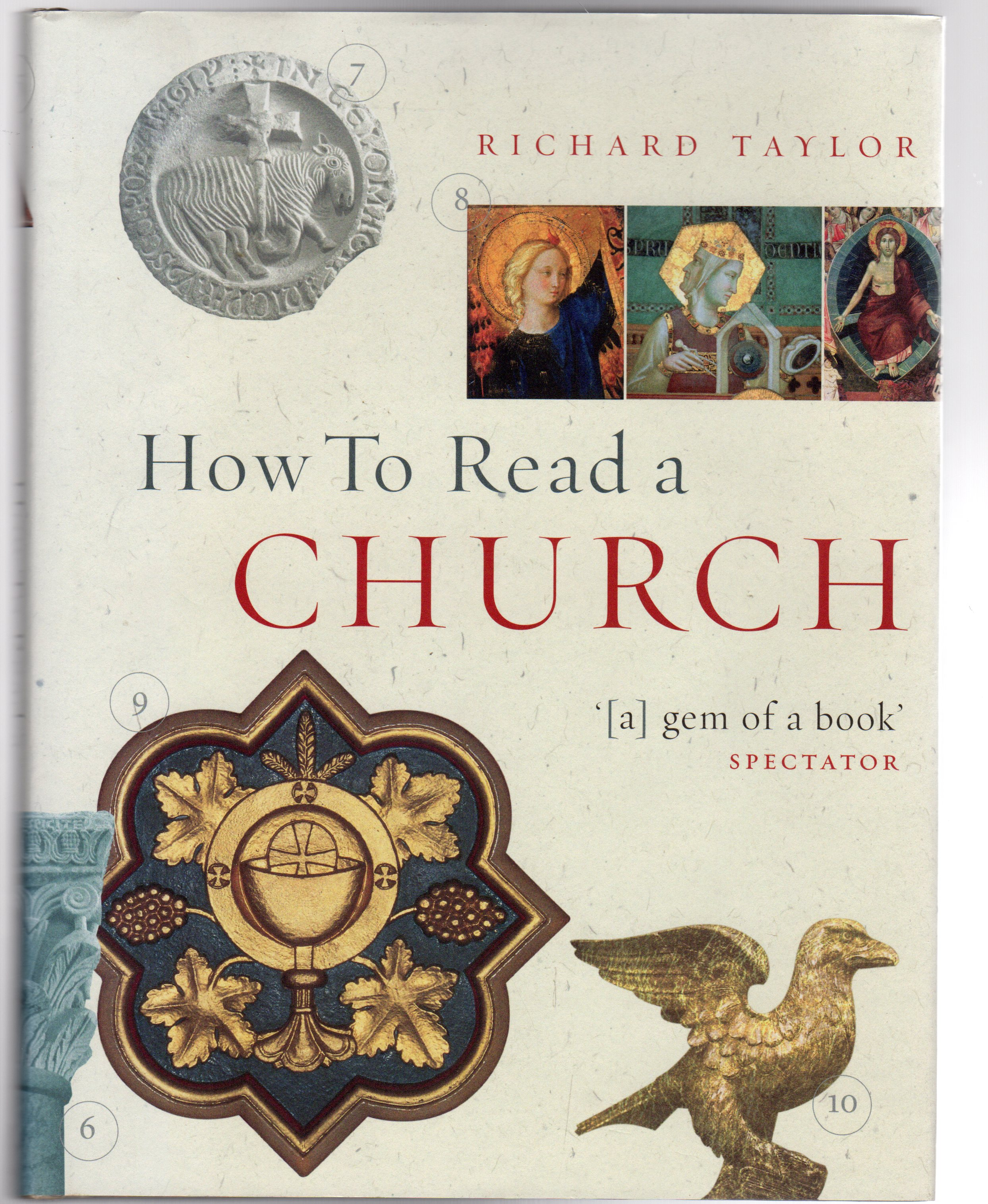 Image for How to Read a Church : An Illustrated Guide to Images, Symbols and Meanings in Churches and Cathedrals