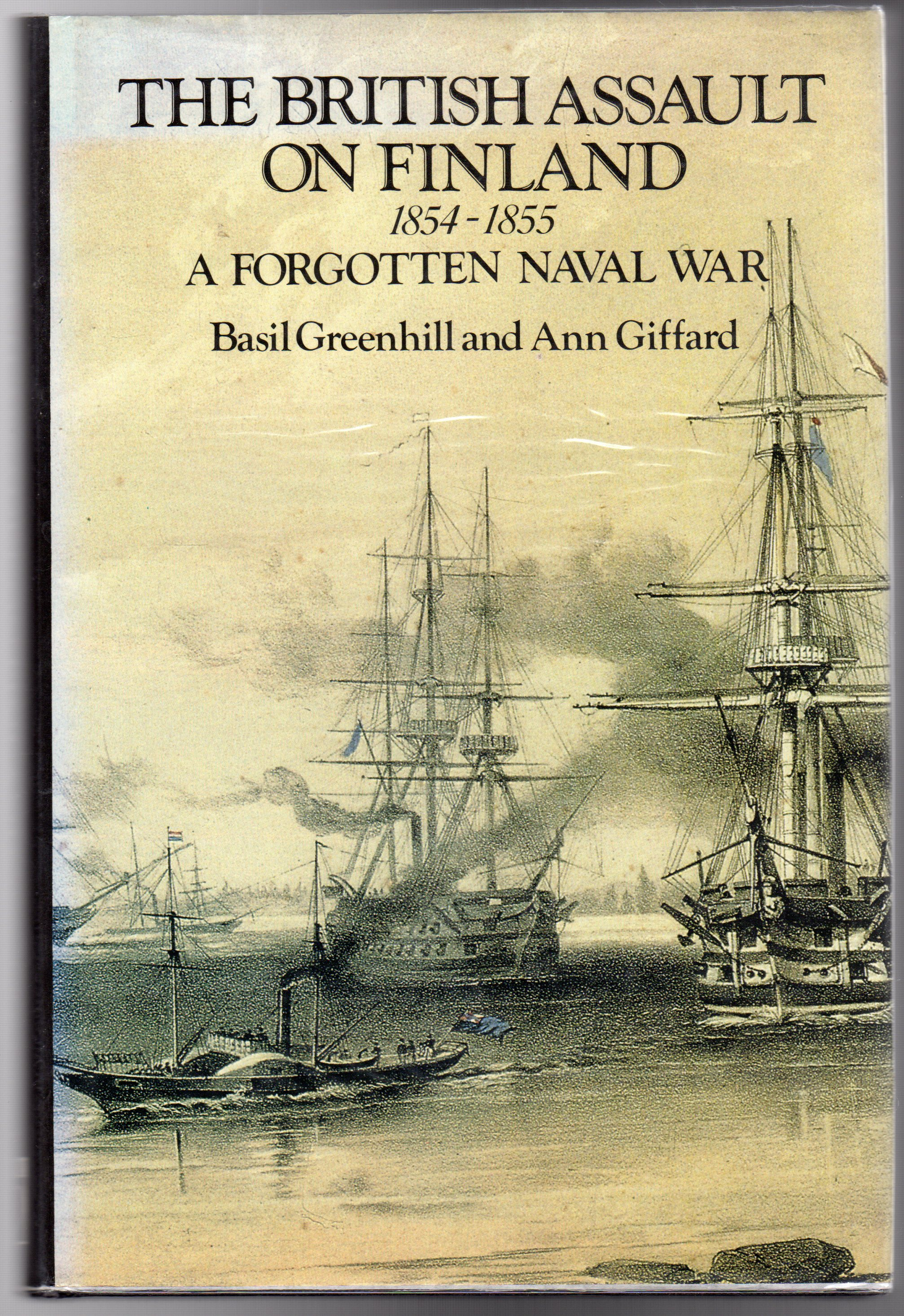 Image for The British Assault on Finland, 1854-55 : A Forgotten Naval War