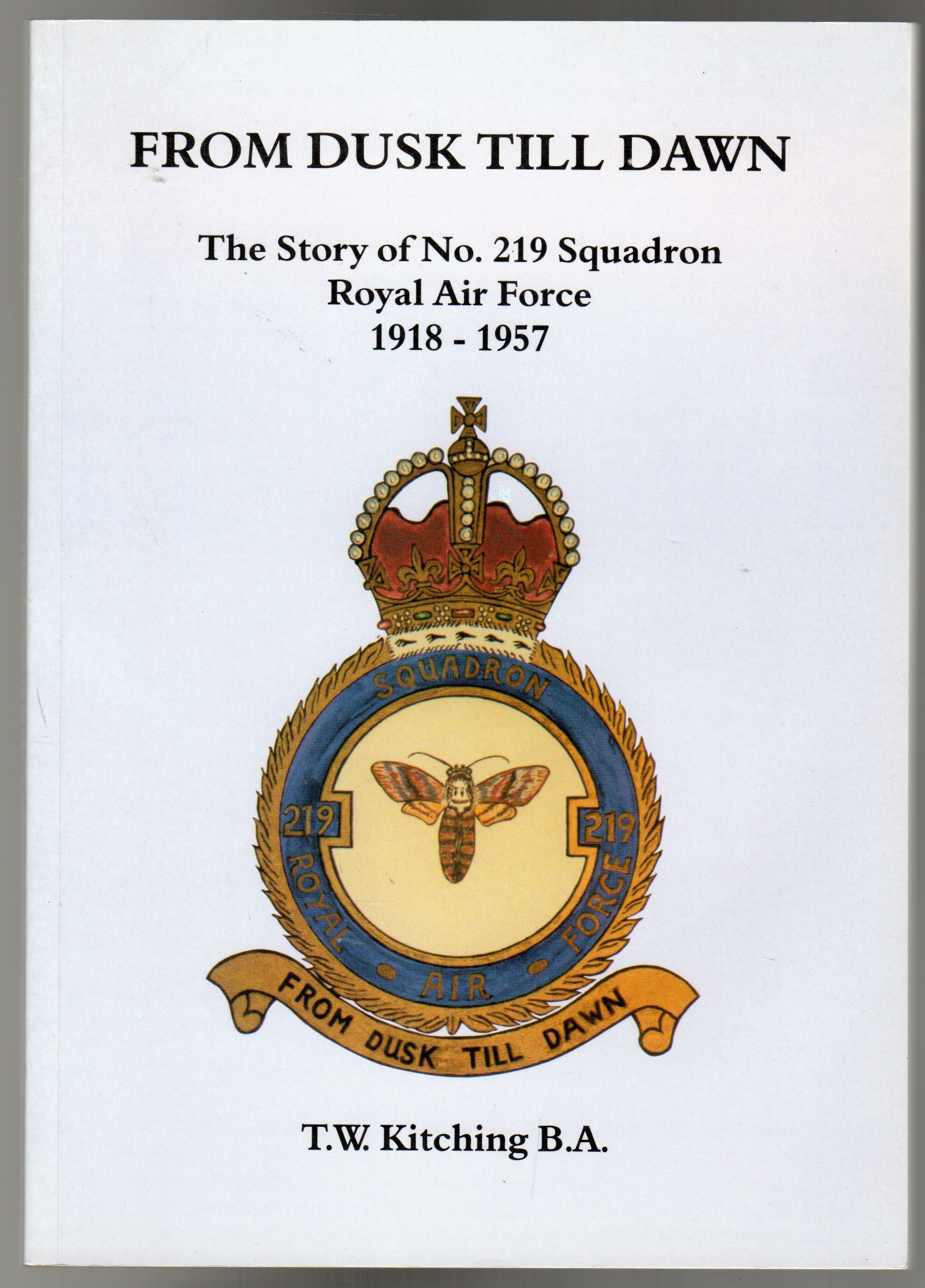 Image for From Dusk Till Dawn : The Story of No.219 Squadron Royal Air Force 1918-1957