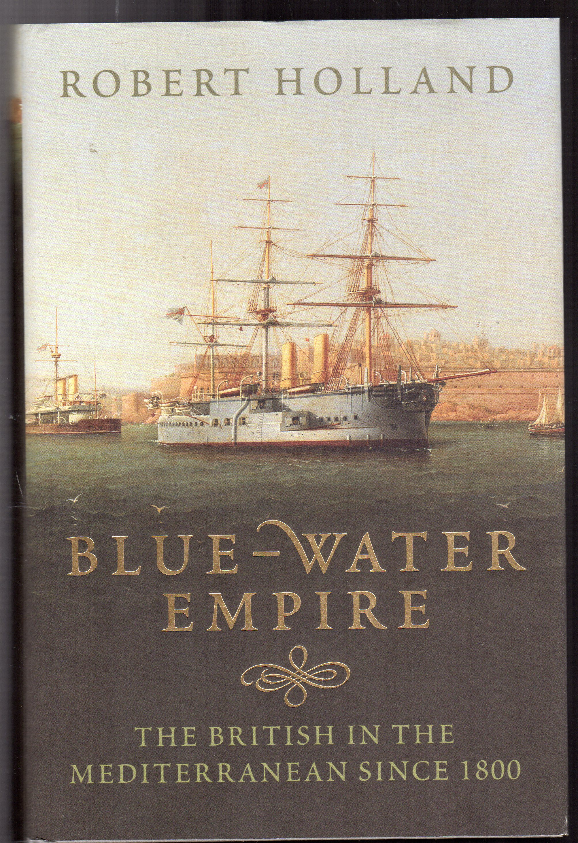 Image for Blue-Water Empire : The British in the Mediterranean since 1800