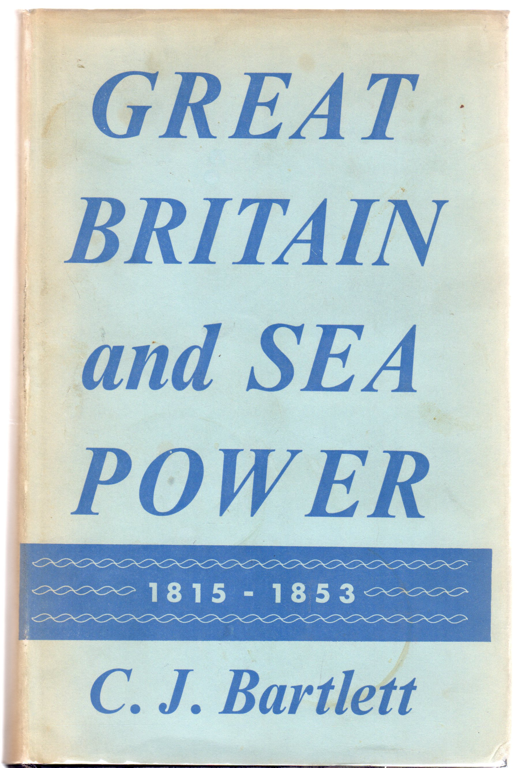 Image for Great Britain and Sea Power, 1815-1853