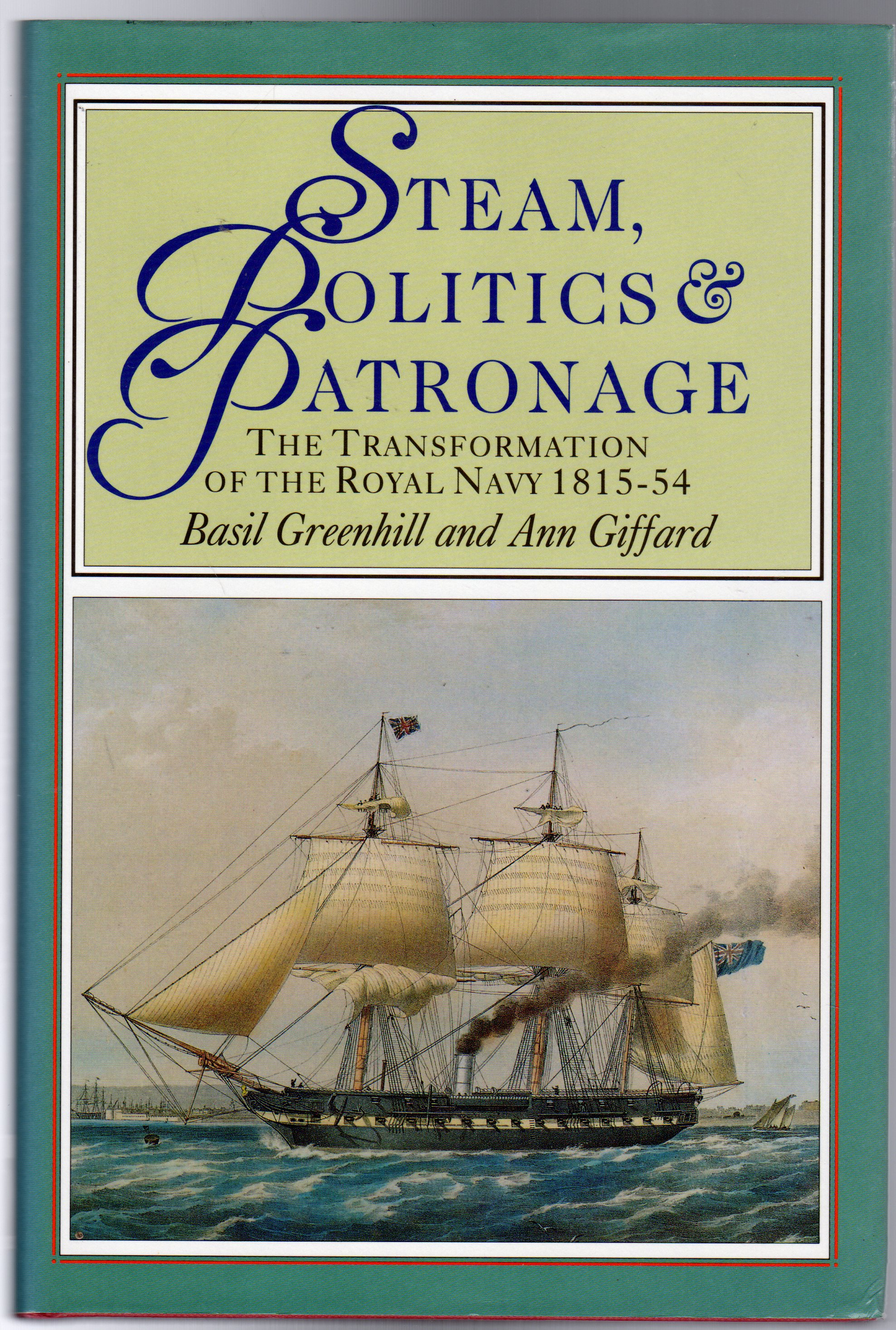 Image for Steam, Politics and Patronage : The Transformation of the Royal Navy 1815-54